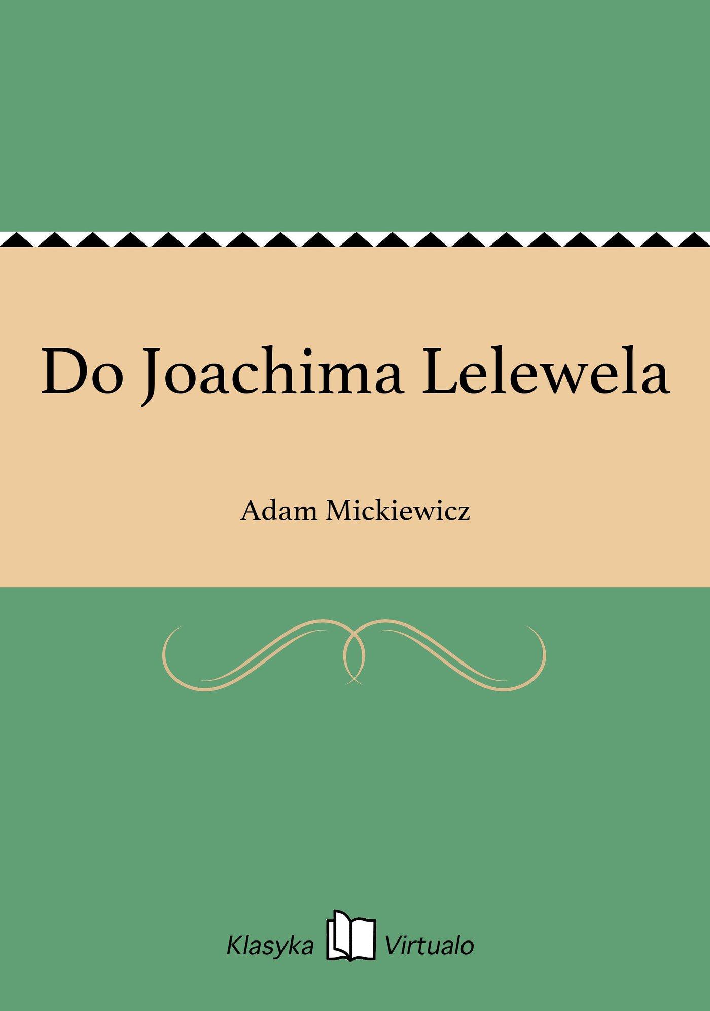 Do Joachima Lelewela - Ebook (Książka EPUB) do pobrania w formacie EPUB