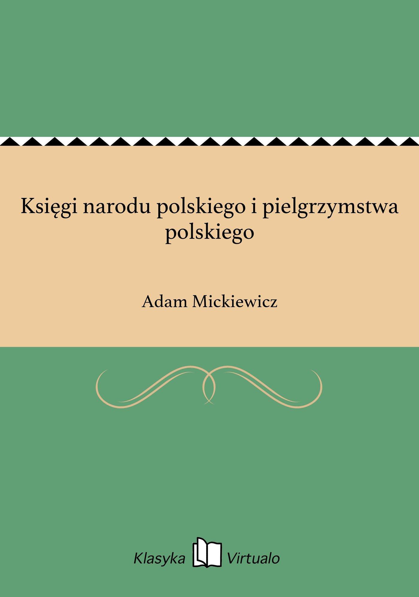 Księgi narodu polskiego i pielgrzymstwa polskiego - Ebook (Książka EPUB) do pobrania w formacie EPUB