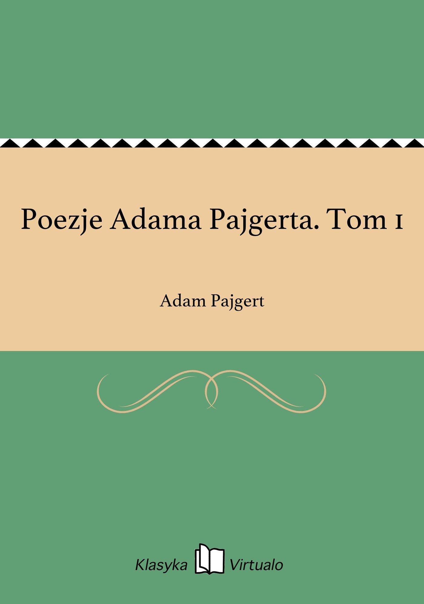 Poezje Adama Pajgerta. Tom 1 - Ebook (Książka EPUB) do pobrania w formacie EPUB