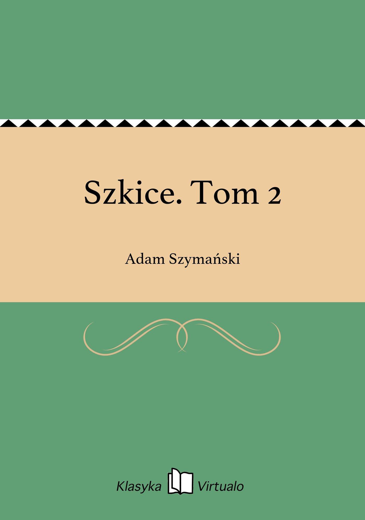 Szkice. Tom 2 - Ebook (Książka EPUB) do pobrania w formacie EPUB