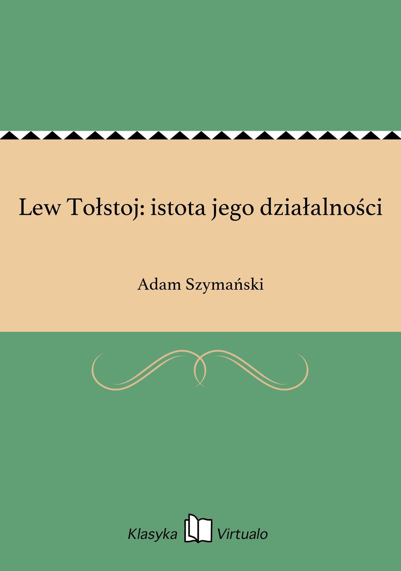 Lew Tołstoj: istota jego działalności - Ebook (Książka EPUB) do pobrania w formacie EPUB