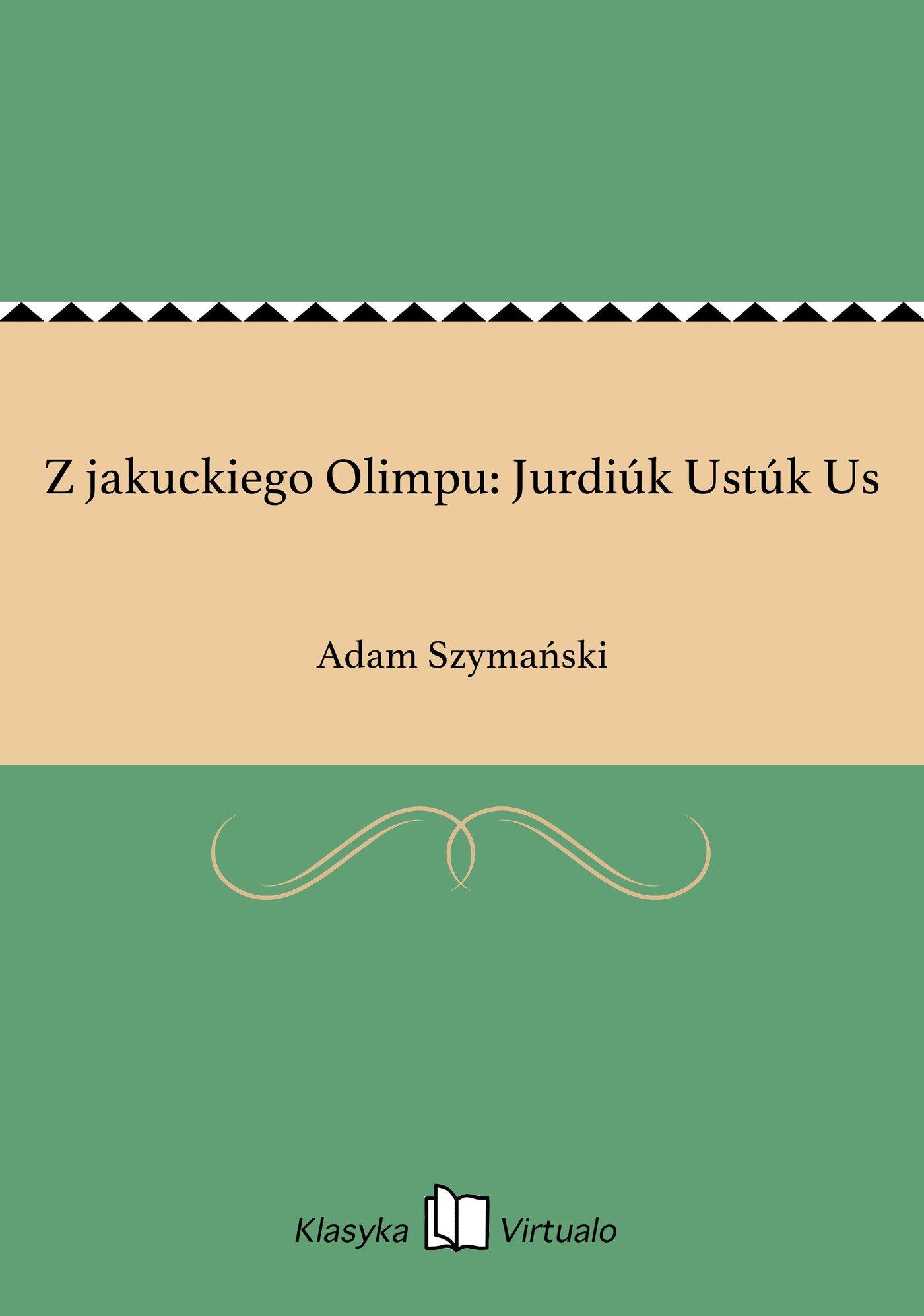 Z jakuckiego Olimpu: Jurdiúk Ustúk Us - Ebook (Książka EPUB) do pobrania w formacie EPUB