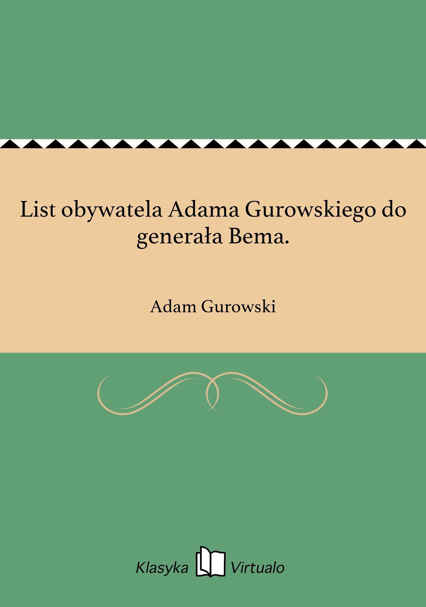 List obywatela Adama Gurowskiego do generała Bema. - Ebook (Książka EPUB) do pobrania w formacie EPUB