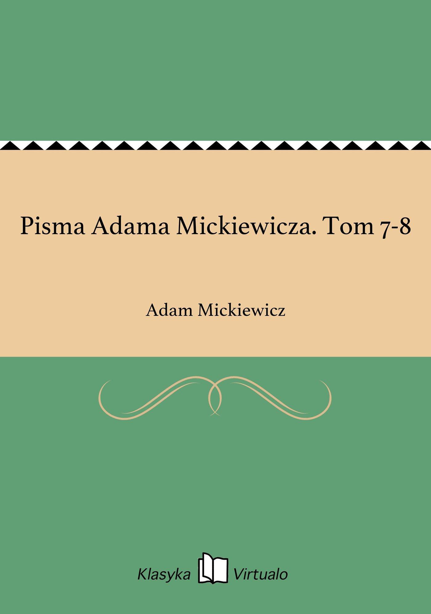 Pisma Adama Mickiewicza. Tom 7-8 - Ebook (Książka EPUB) do pobrania w formacie EPUB