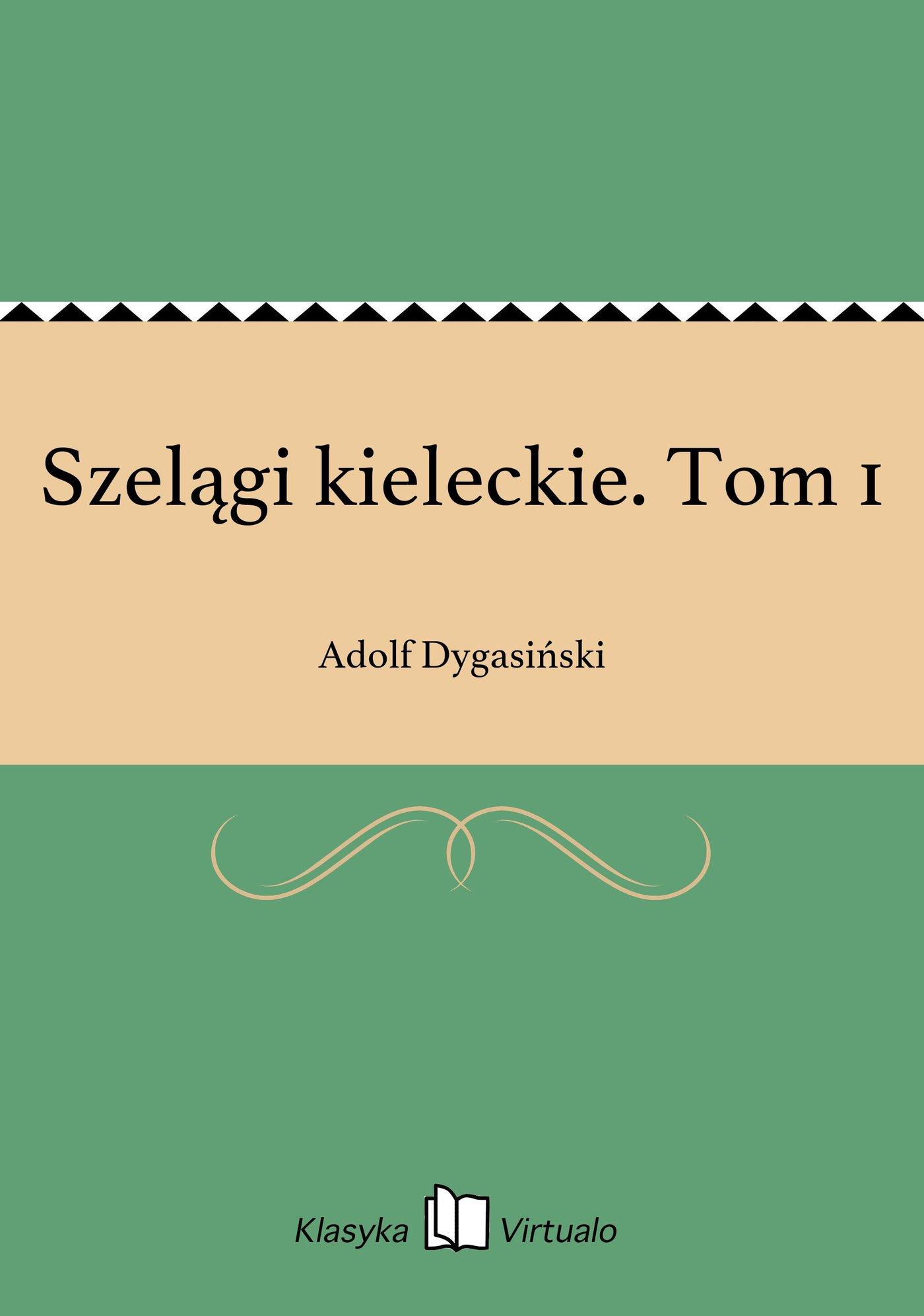 Szelągi kieleckie. Tom 1 - Ebook (Książka EPUB) do pobrania w formacie EPUB