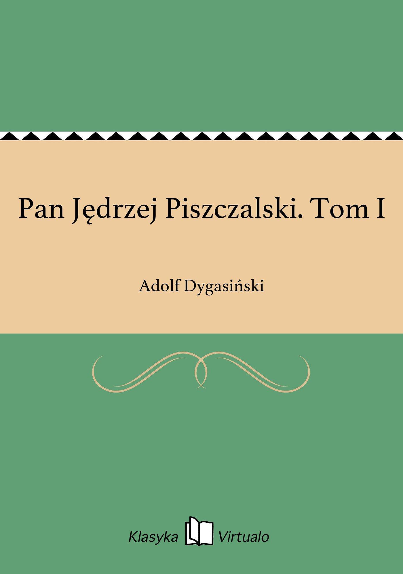 Pan Jędrzej Piszczalski. Tom I - Ebook (Książka EPUB) do pobrania w formacie EPUB