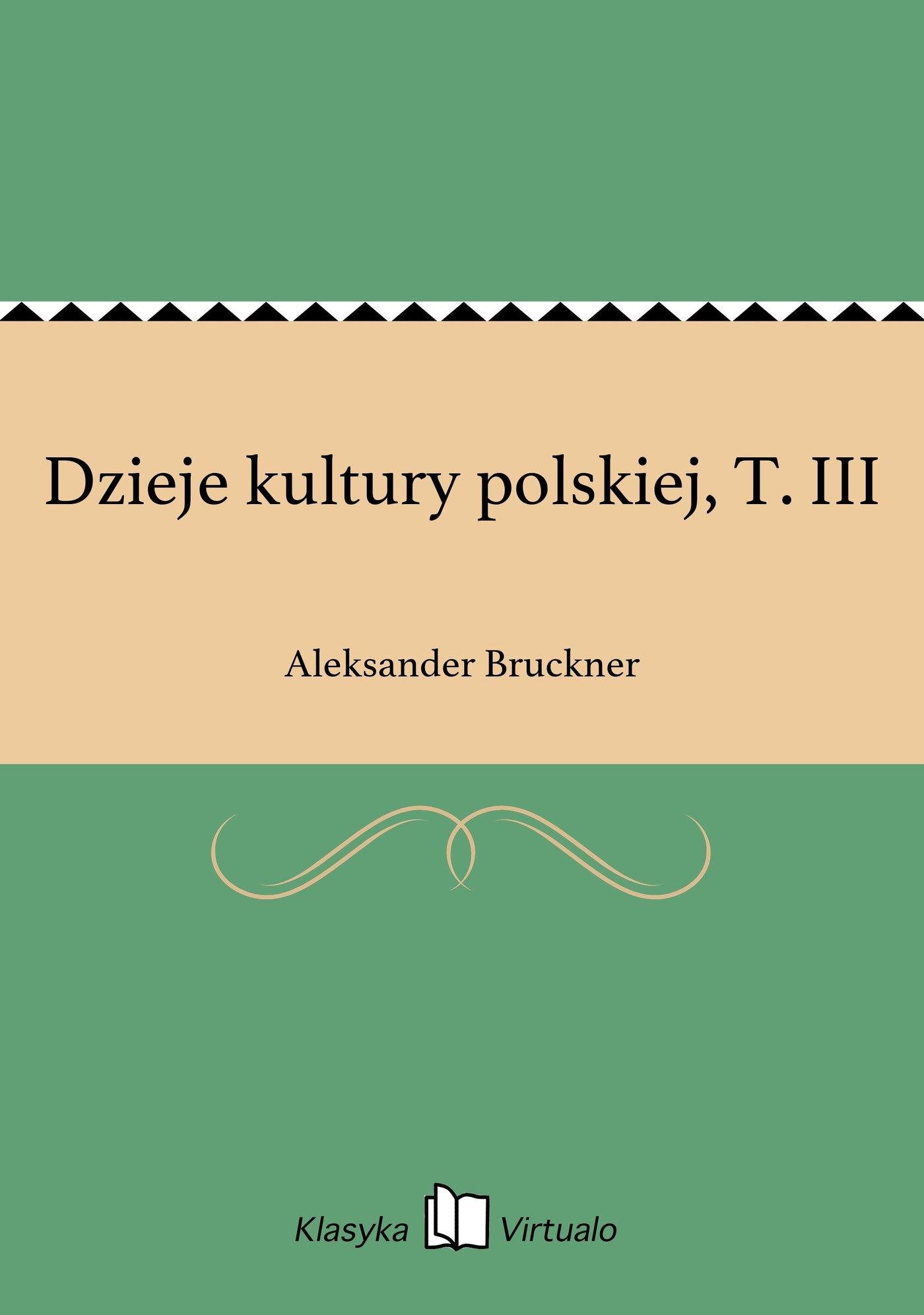 Dzieje kultury polskiej, T. III - Ebook (Książka EPUB) do pobrania w formacie EPUB