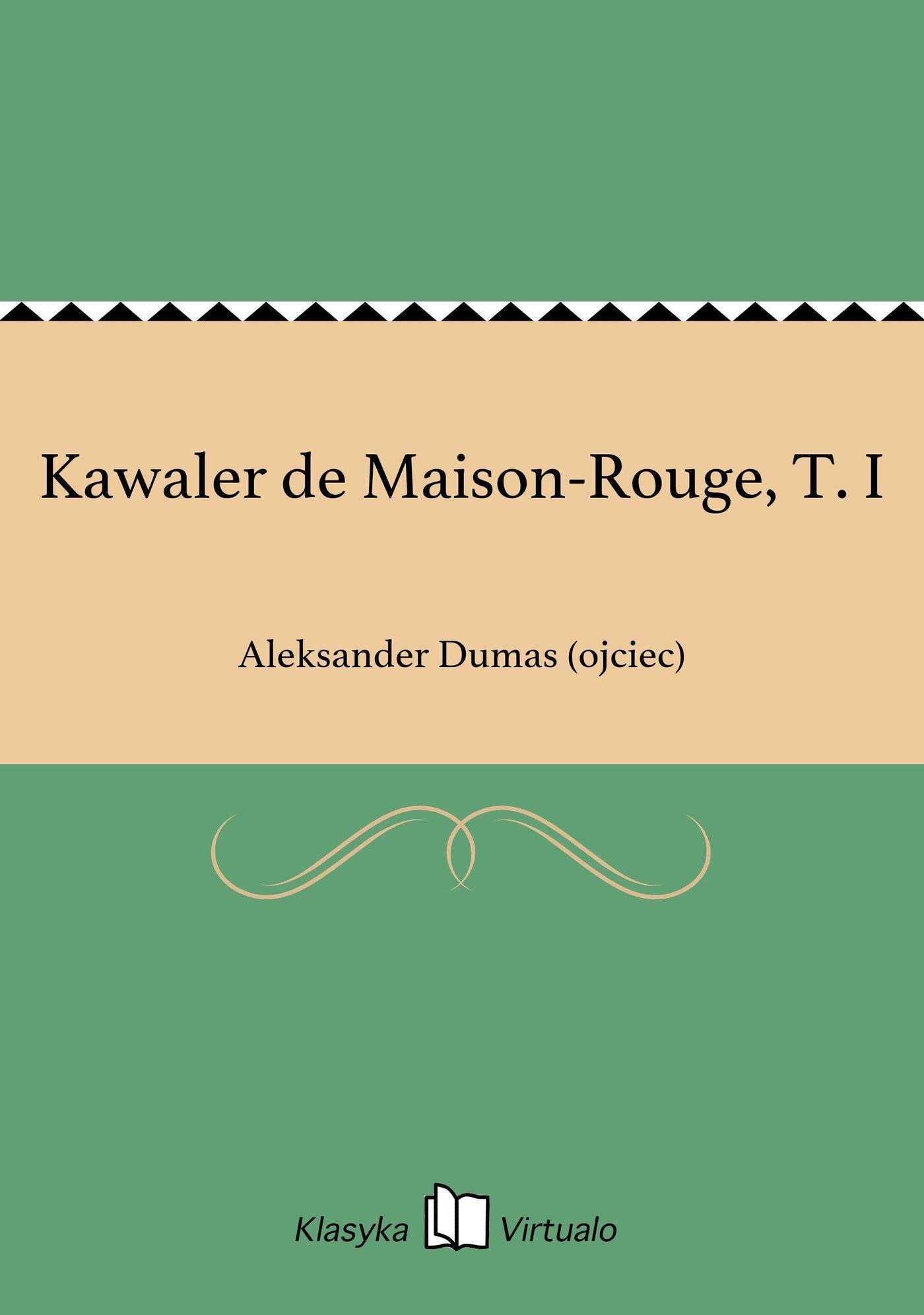 Kawaler de Maison-Rouge, T. I - Ebook (Książka EPUB) do pobrania w formacie EPUB
