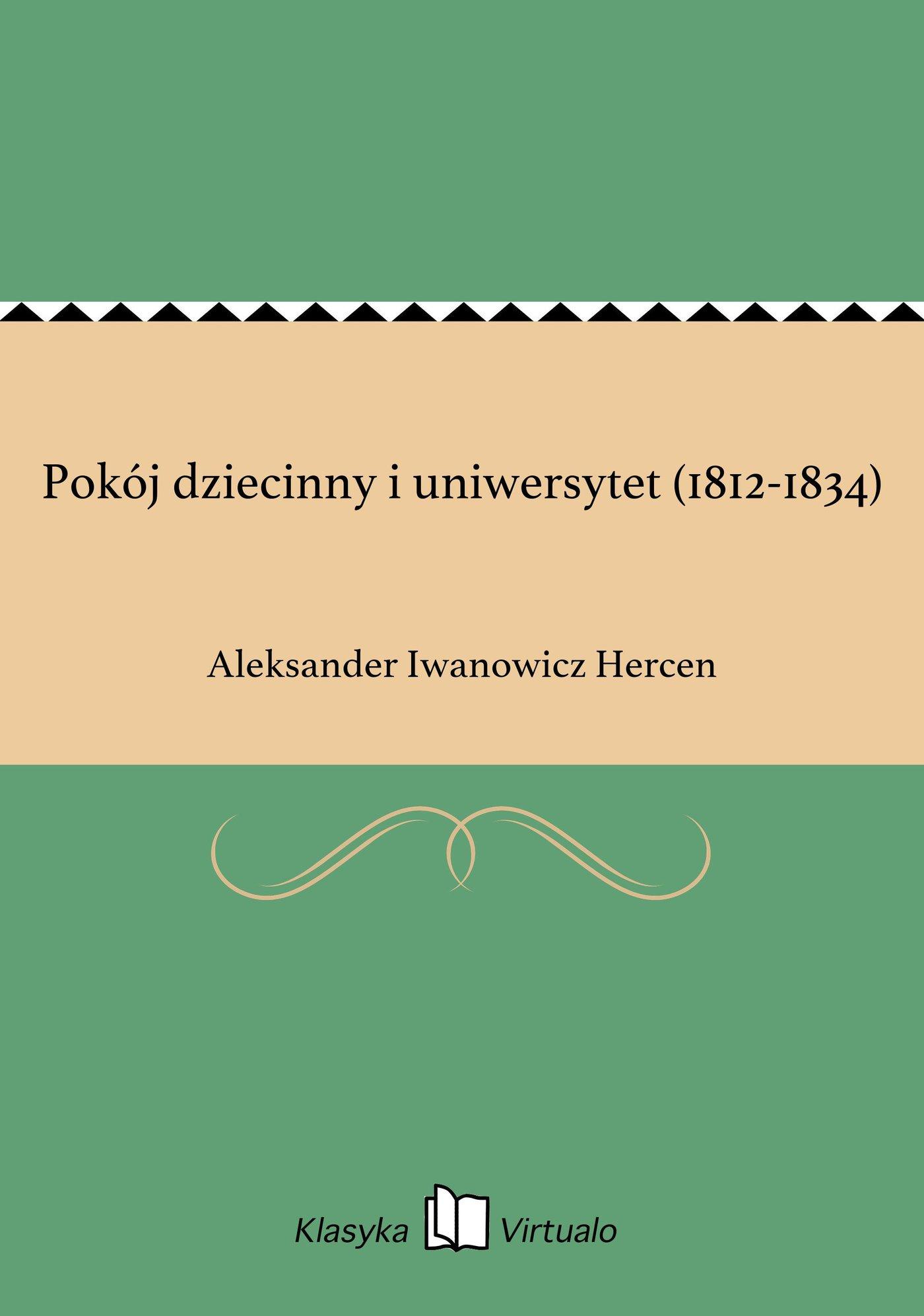 Pokój dziecinny i uniwersytet (1812-1834) - Ebook (Książka EPUB) do pobrania w formacie EPUB