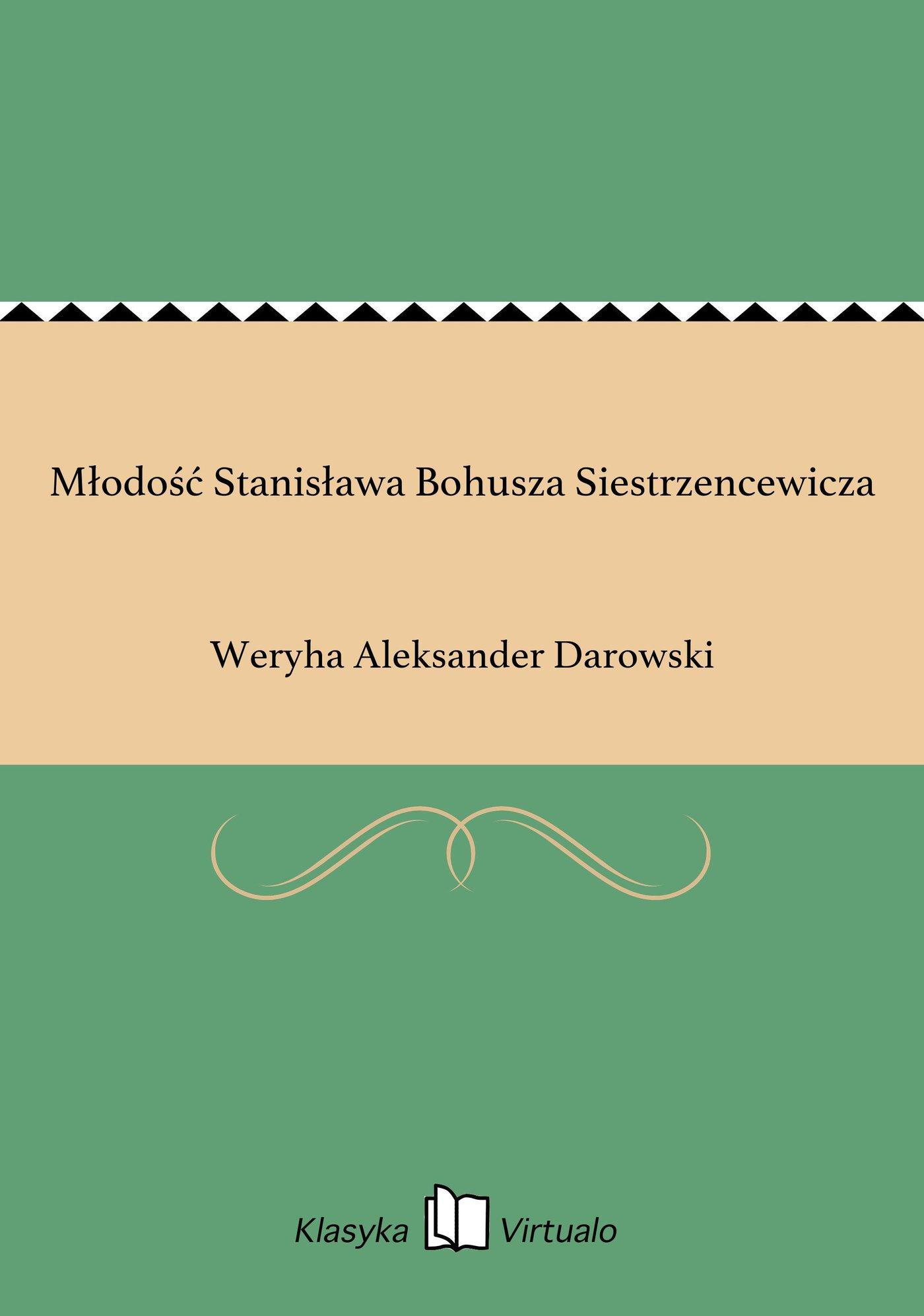 Młodość Stanisława Bohusza Siestrzencewicza - Ebook (Książka EPUB) do pobrania w formacie EPUB