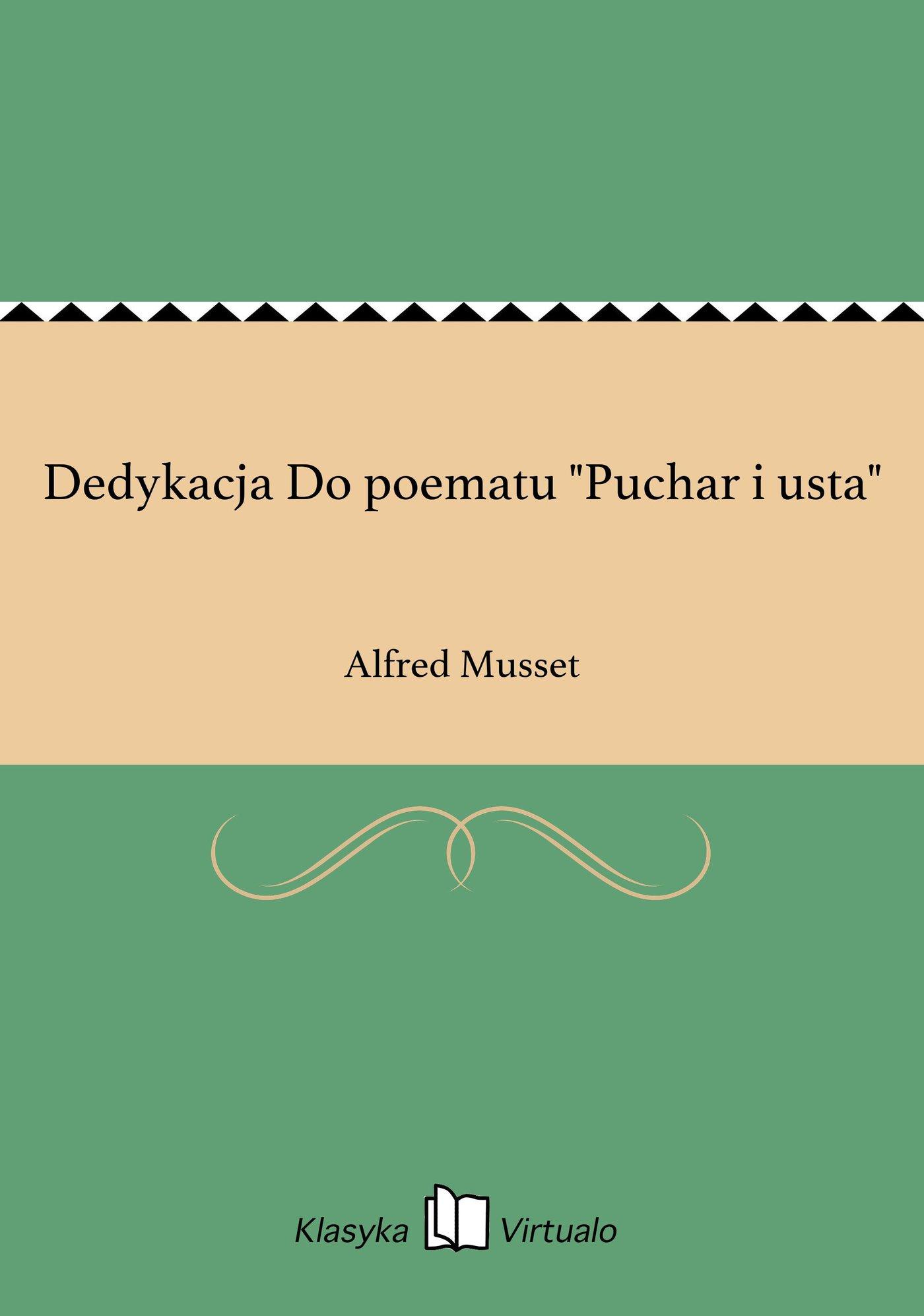 """Dedykacja Do poematu """"Puchar i usta"""" - Ebook (Książka EPUB) do pobrania w formacie EPUB"""