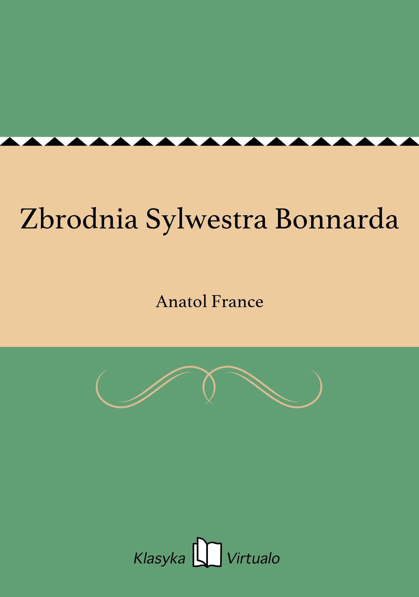 Zbrodnia Sylwestra Bonnarda - Ebook (Książka EPUB) do pobrania w formacie EPUB