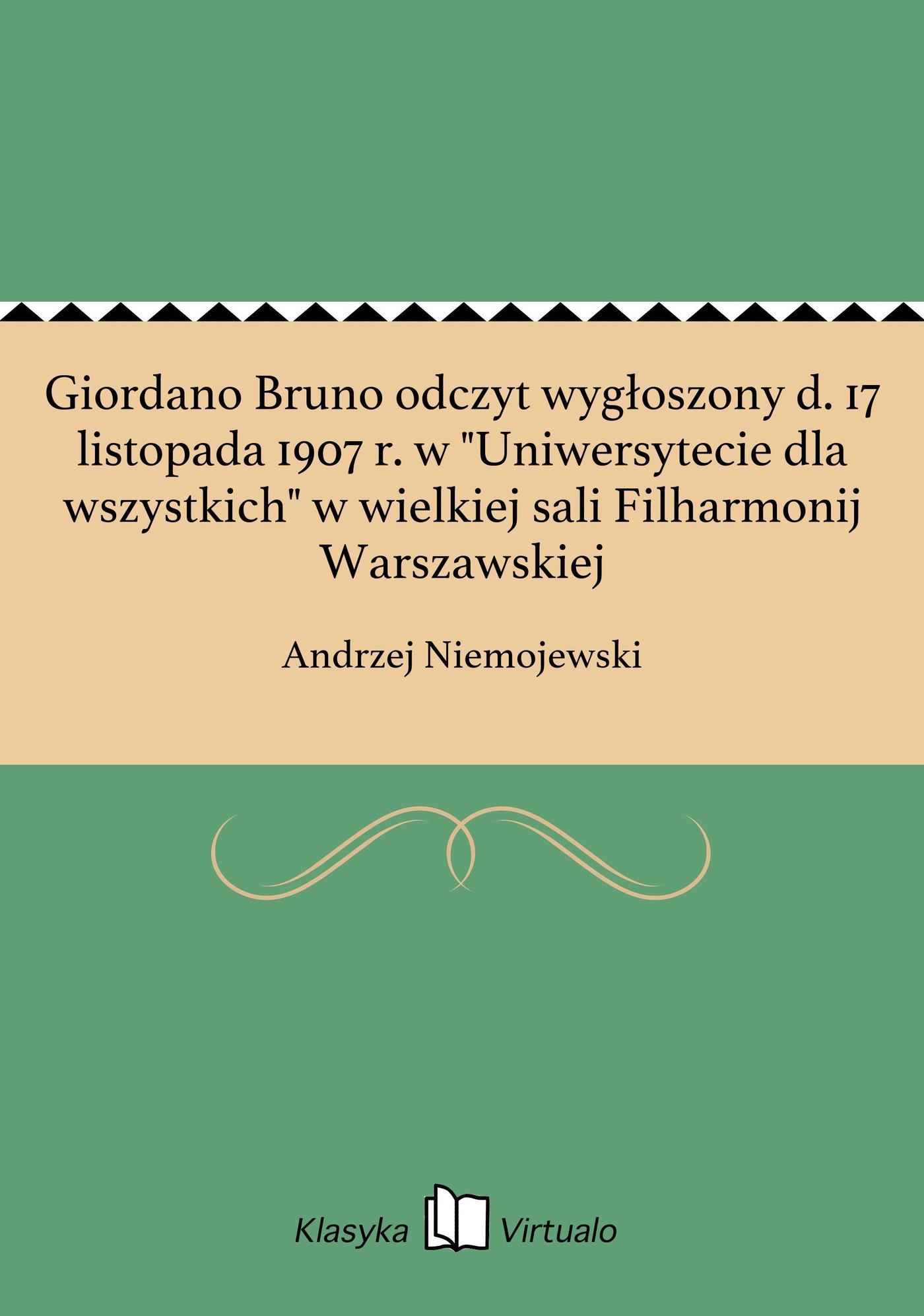 """Giordano Bruno odczyt wygłoszony d. 17 listopada 1907 r. w """"Uniwersytecie dla wszystkich"""" w wielkiej sali Filharmonij Warszawskiej - Ebook (Książka EPUB) do pobrania w formacie EPUB"""