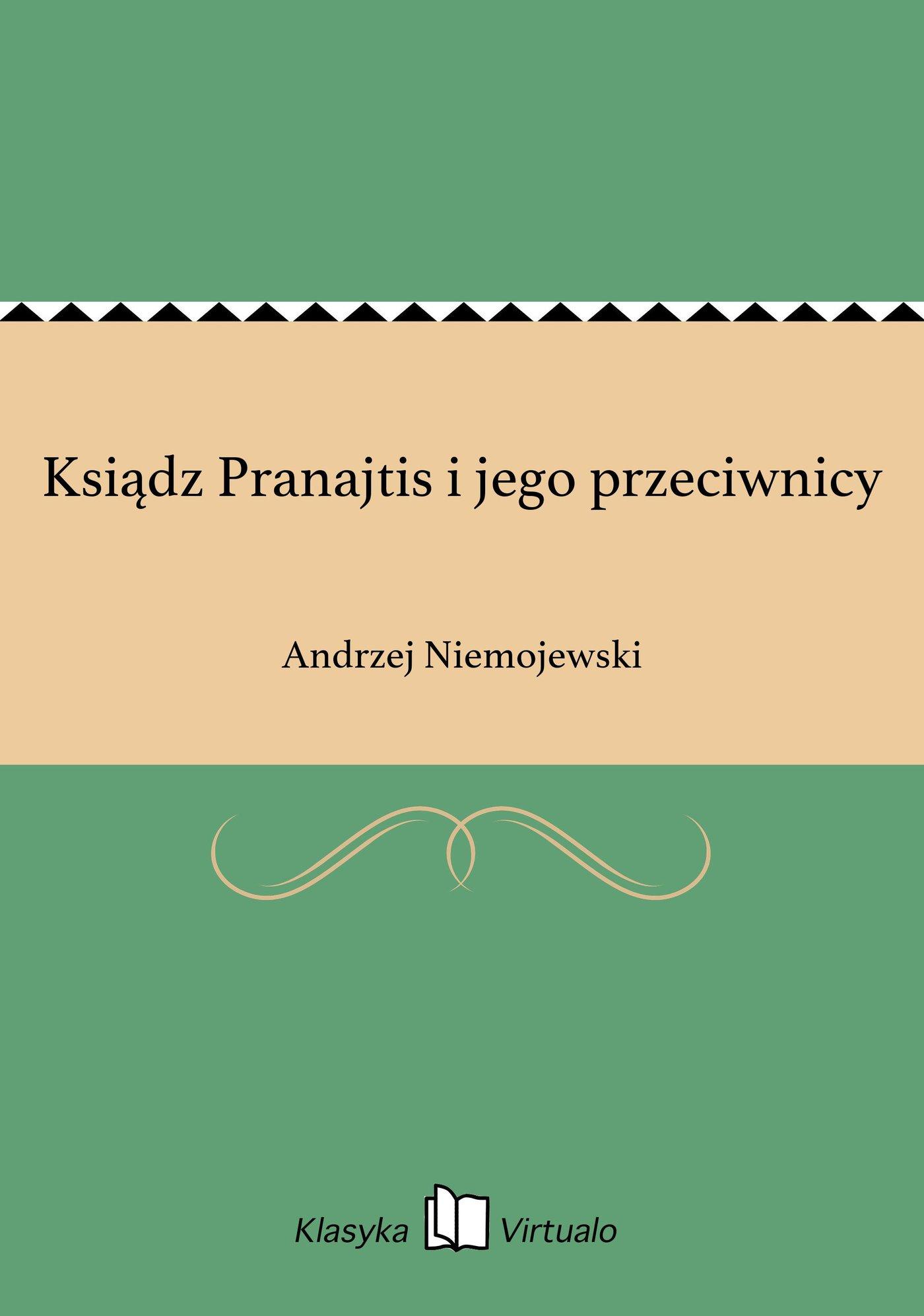 Ksiądz Pranajtis i jego przeciwnicy - Ebook (Książka EPUB) do pobrania w formacie EPUB