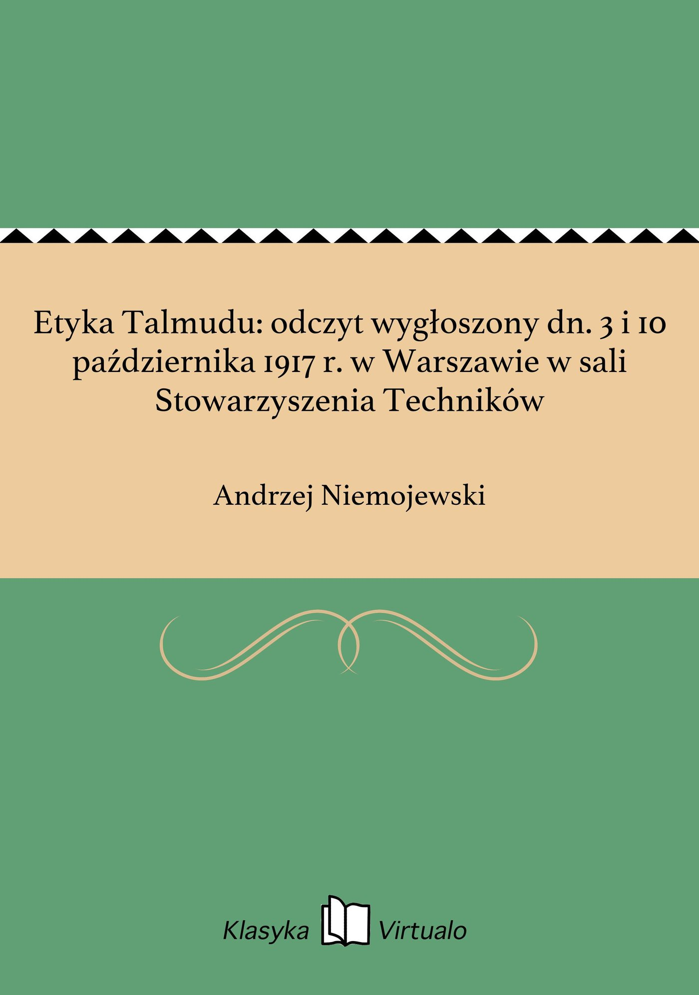 Etyka Talmudu: odczyt wygłoszony dn. 3 i 10 października 1917 r. w Warszawie w sali Stowarzyszenia Techników - Ebook (Książka EPUB) do pobrania w formacie EPUB