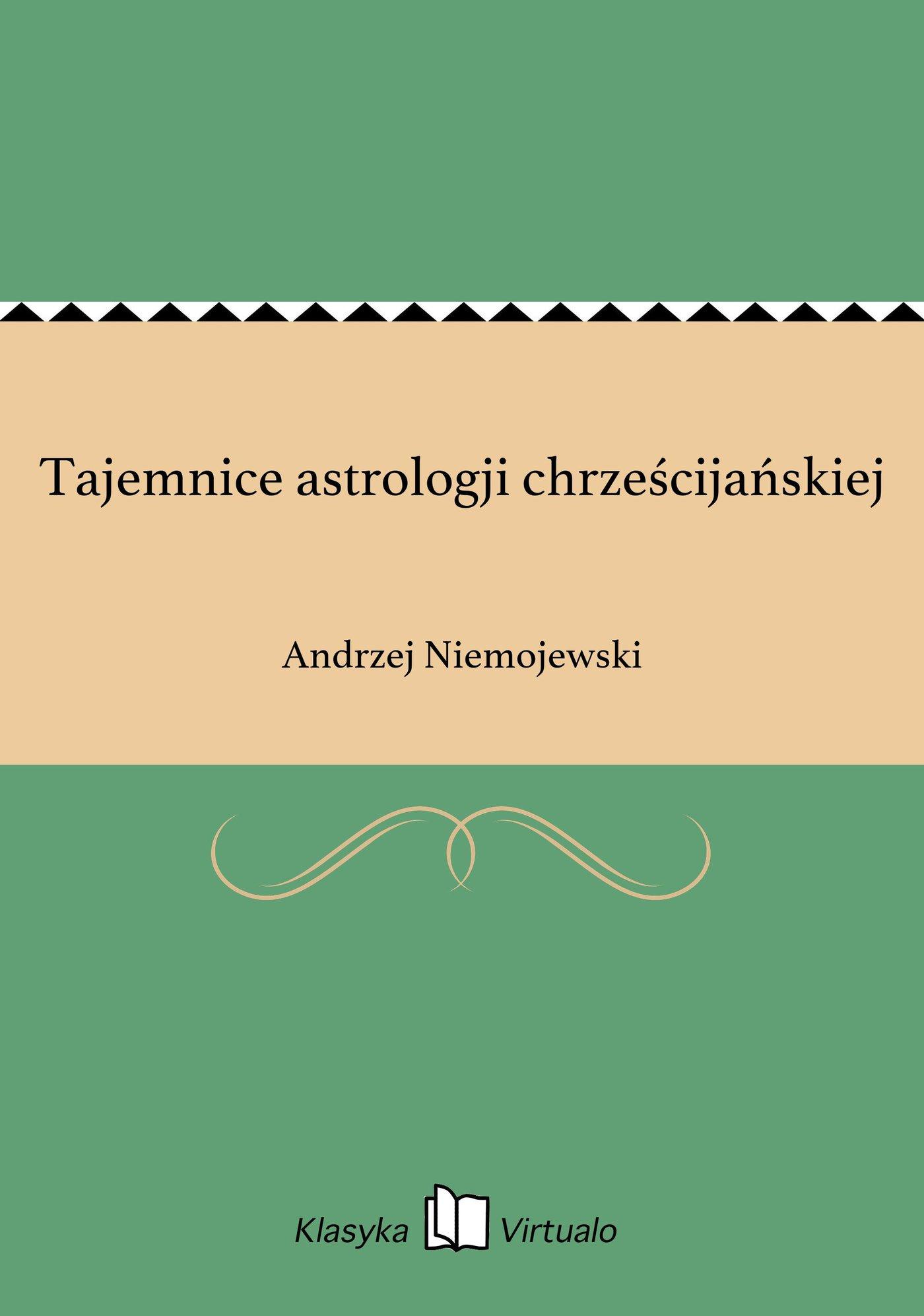 Tajemnice astrologji chrześcijańskiej - Ebook (Książka EPUB) do pobrania w formacie EPUB