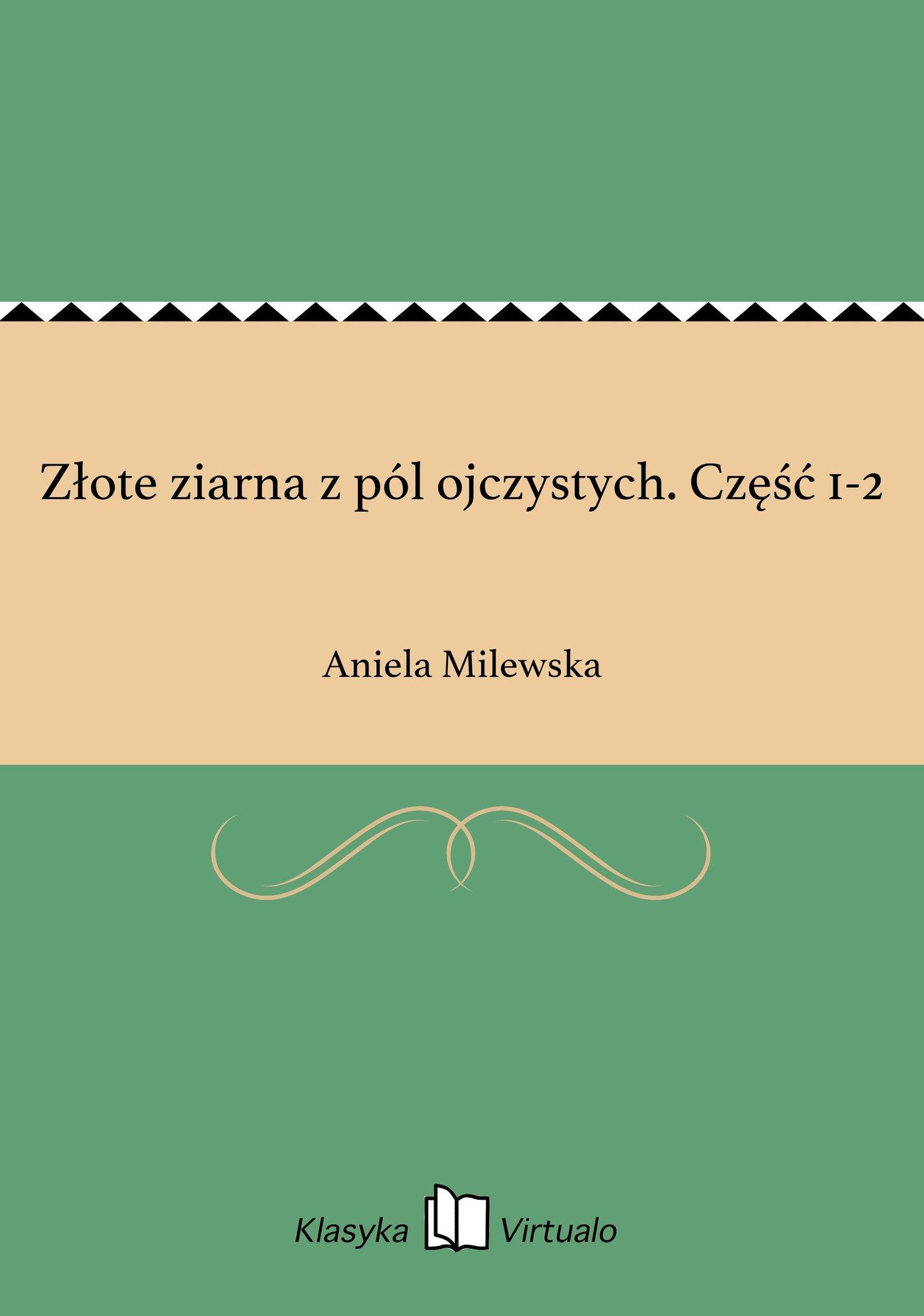 Złote ziarna z pól ojczystych. Część 1-2 - Ebook (Książka EPUB) do pobrania w formacie EPUB