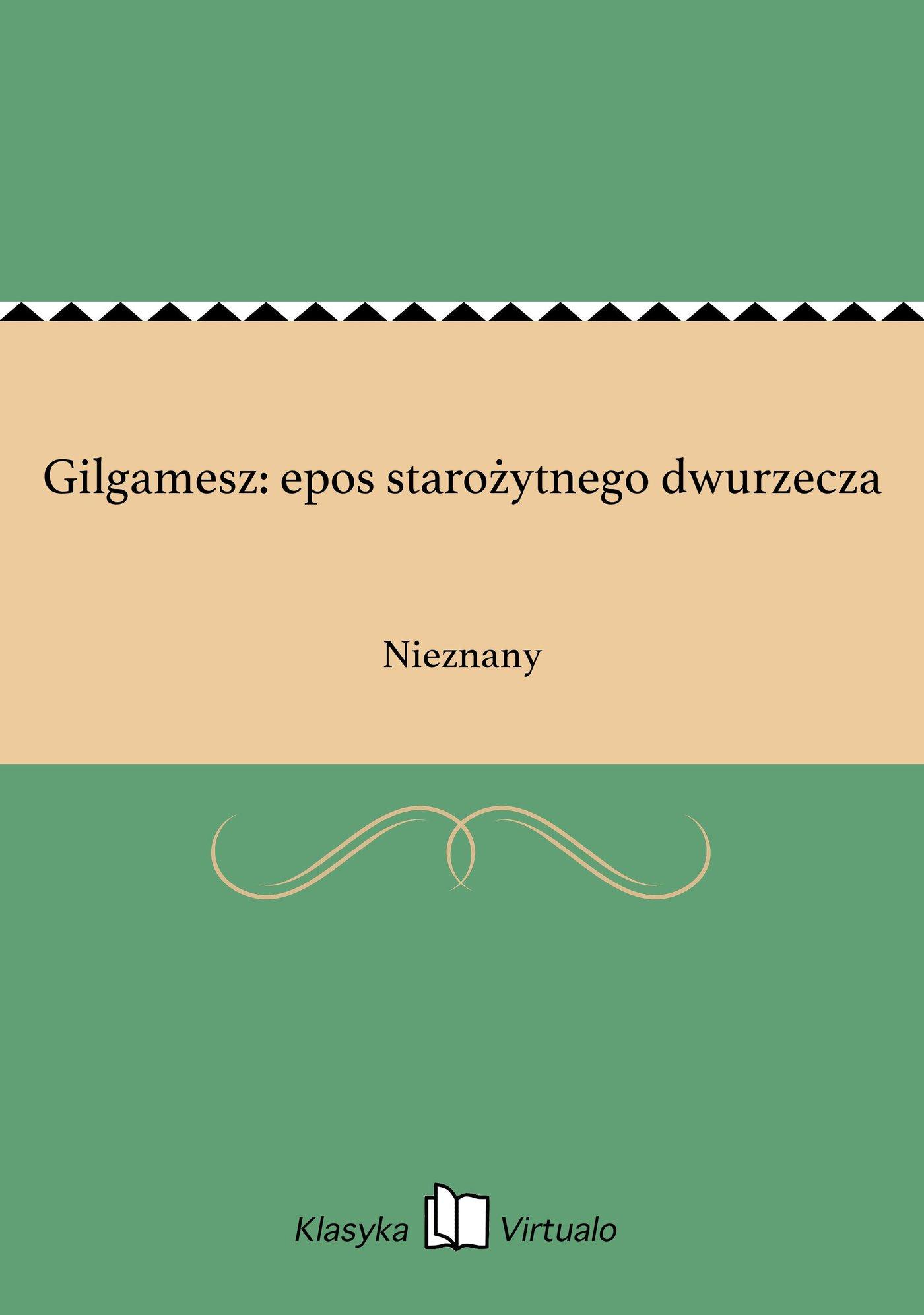 Gilgamesz: epos starożytnego dwurzecza - Ebook (Książka EPUB) do pobrania w formacie EPUB