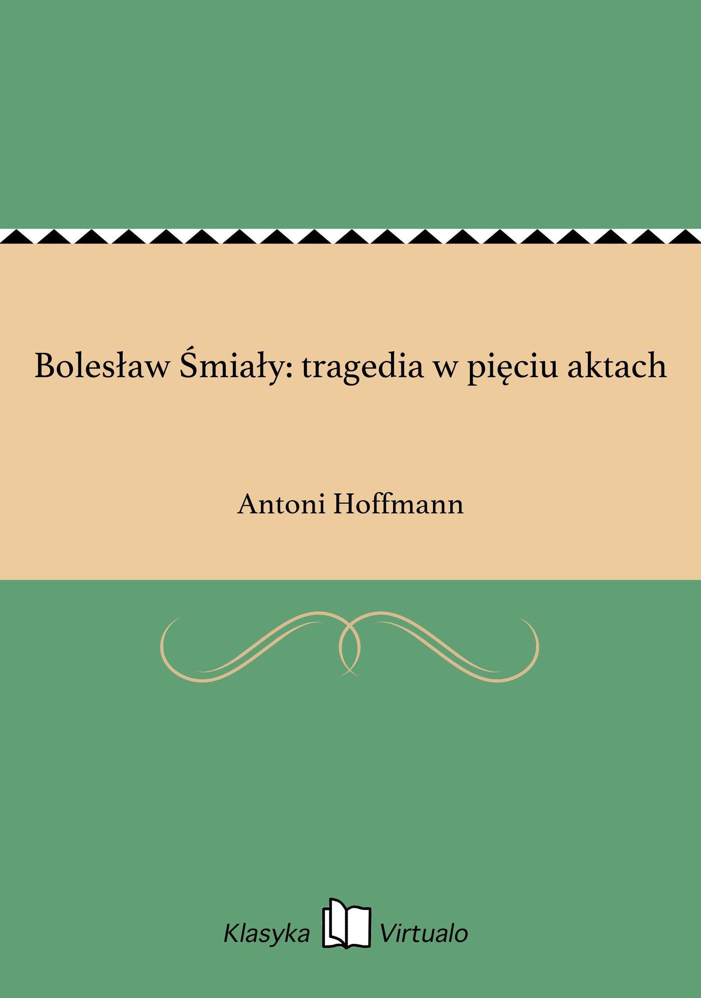 Bolesław Śmiały: tragedia w pięciu aktach - Ebook (Książka EPUB) do pobrania w formacie EPUB
