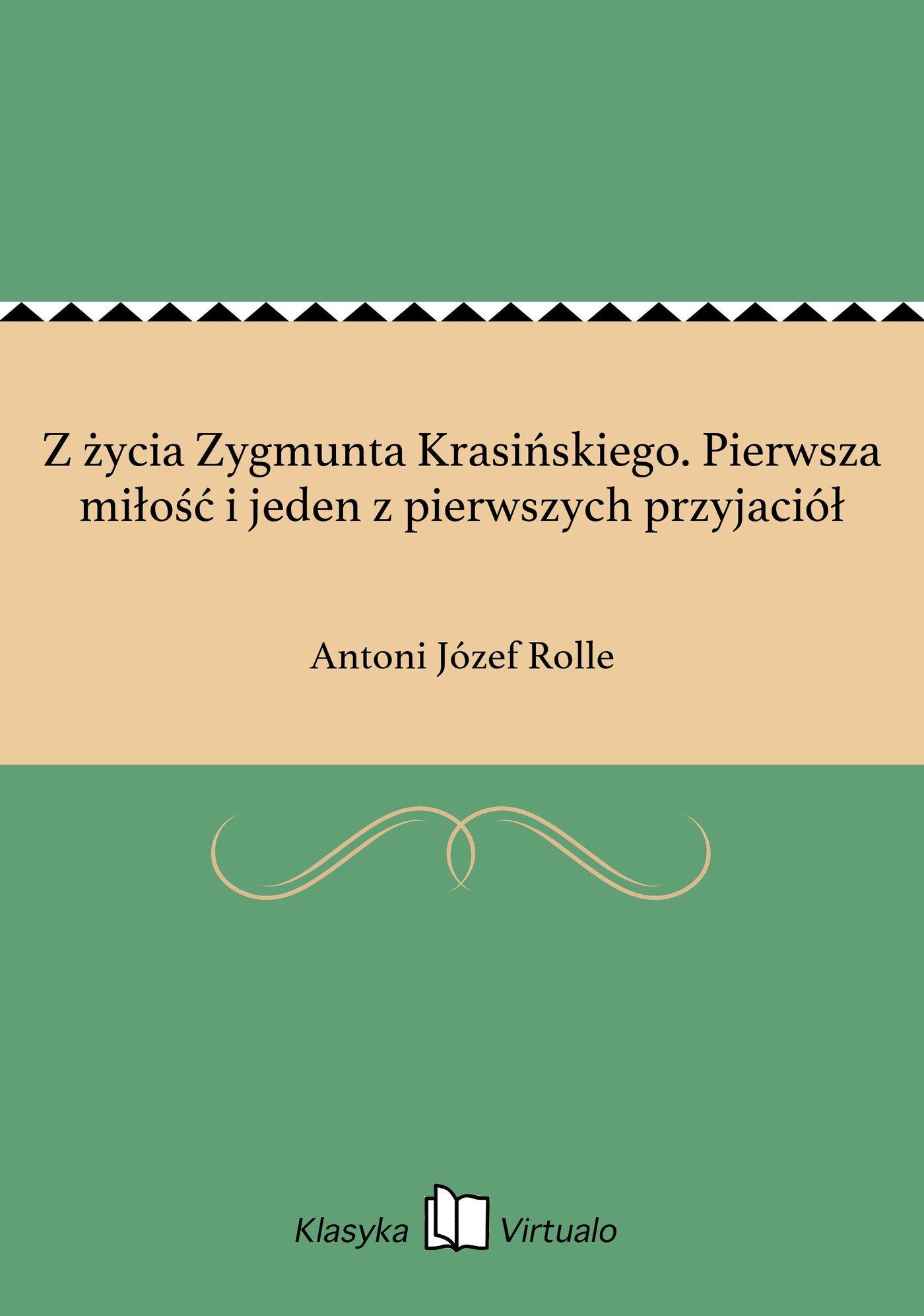 Z życia Zygmunta Krasińskiego. Pierwsza miłość i jeden z pierwszych przyjaciół - Ebook (Książka EPUB) do pobrania w formacie EPUB