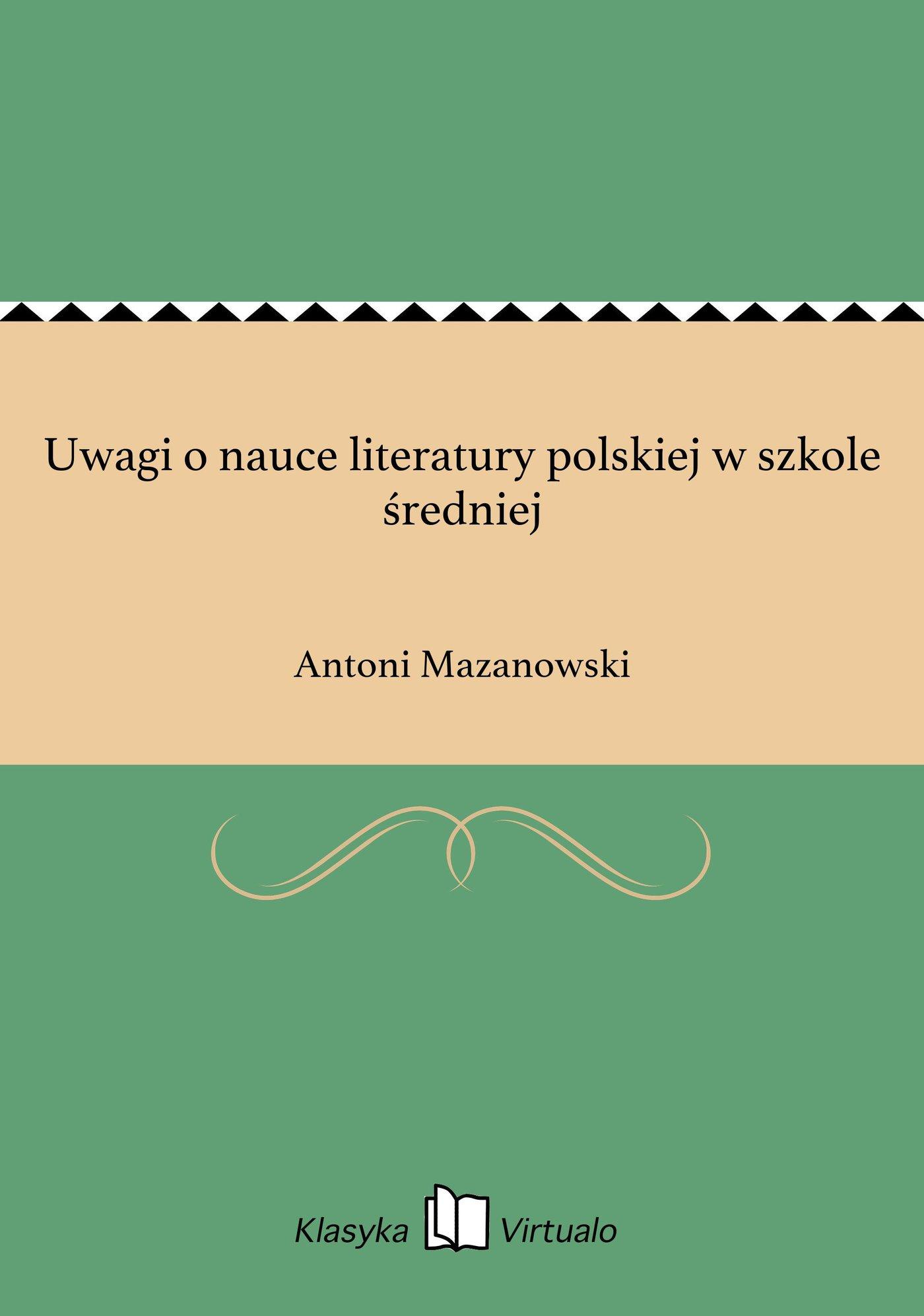 Uwagi o nauce literatury polskiej w szkole średniej - Ebook (Książka EPUB) do pobrania w formacie EPUB
