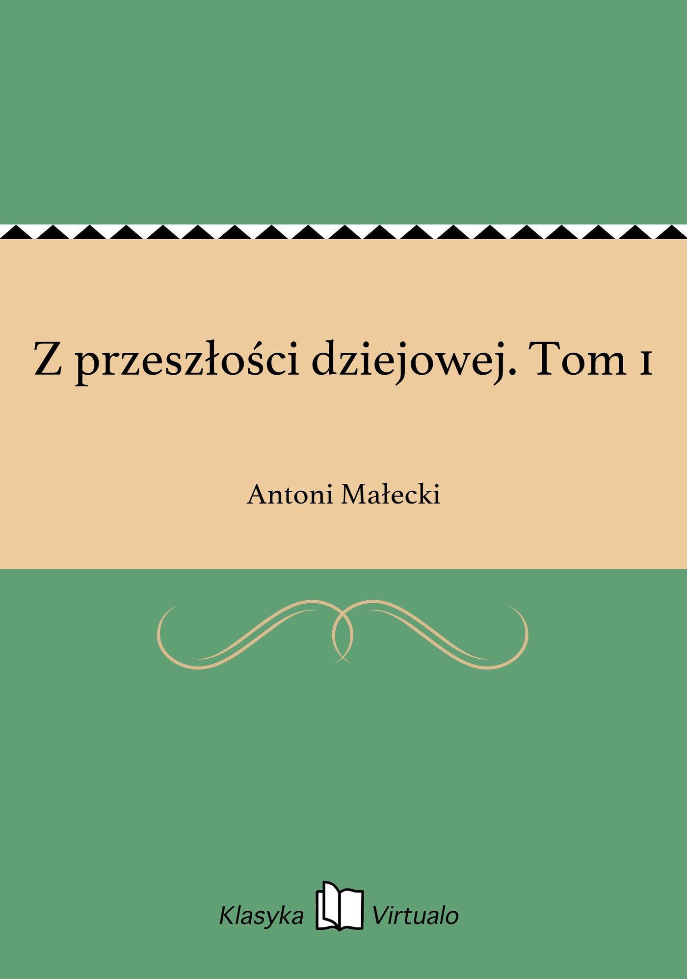 Z przeszłości dziejowej. Tom 1 - Ebook (Książka EPUB) do pobrania w formacie EPUB