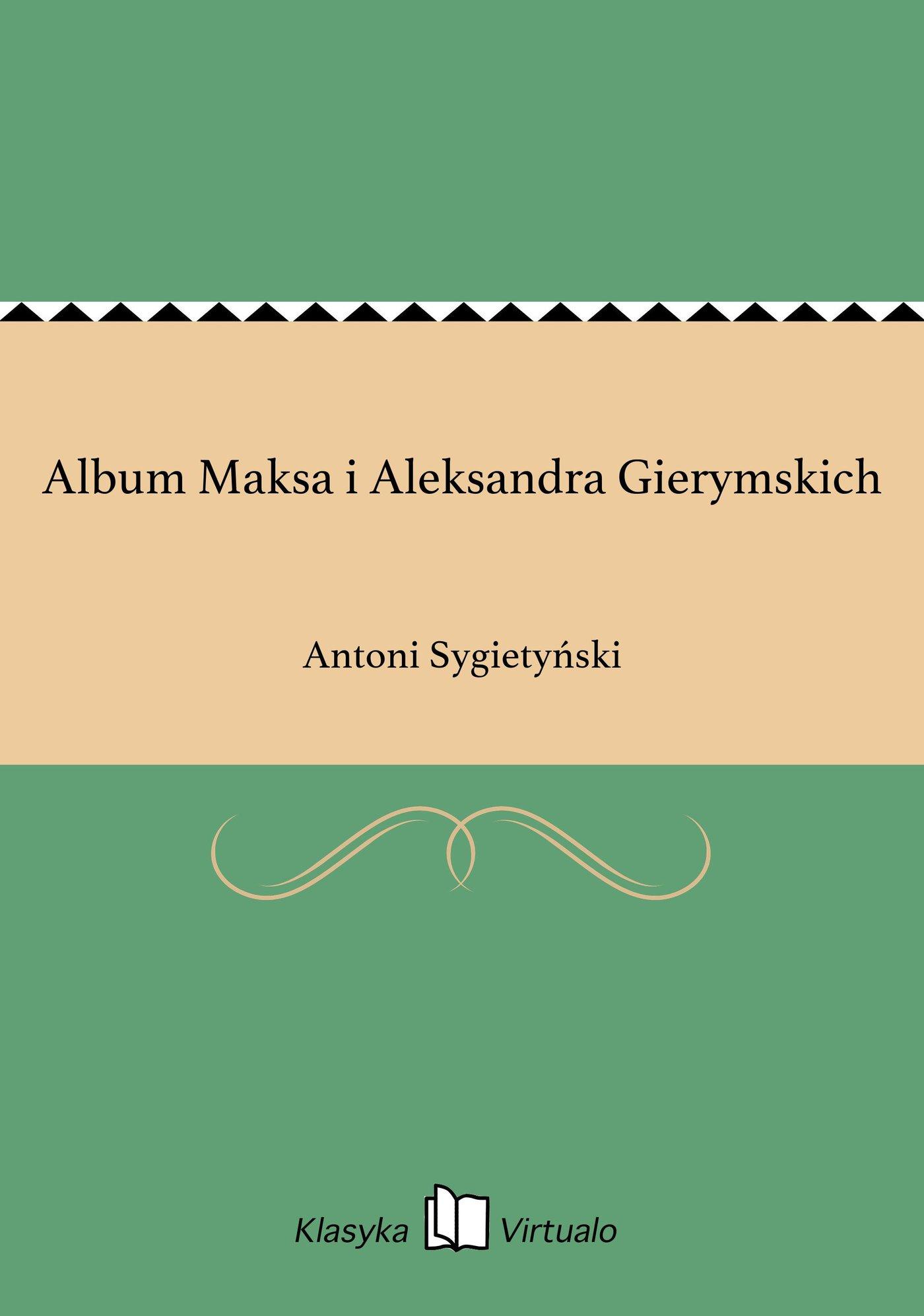 Album Maksa i Aleksandra Gierymskich - Ebook (Książka EPUB) do pobrania w formacie EPUB