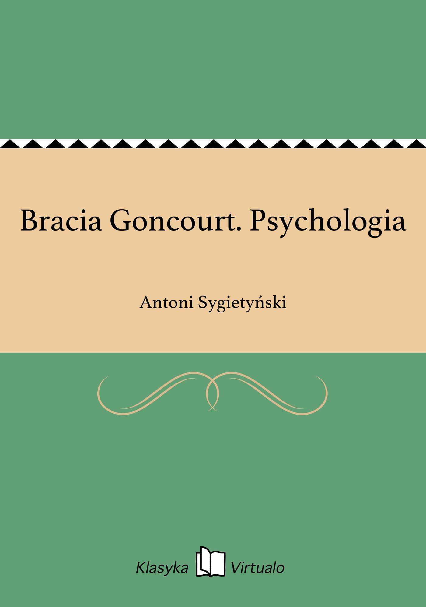 Bracia Goncourt. Psychologia - Ebook (Książka EPUB) do pobrania w formacie EPUB