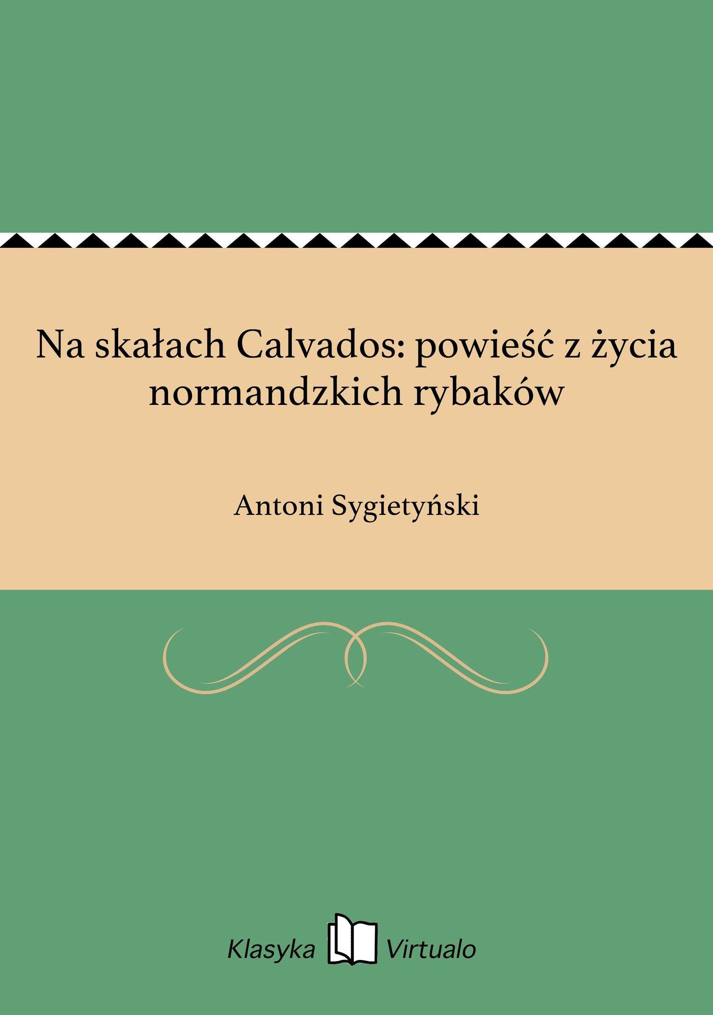 Na skałach Calvados: powieść z życia normandzkich rybaków - Ebook (Książka EPUB) do pobrania w formacie EPUB