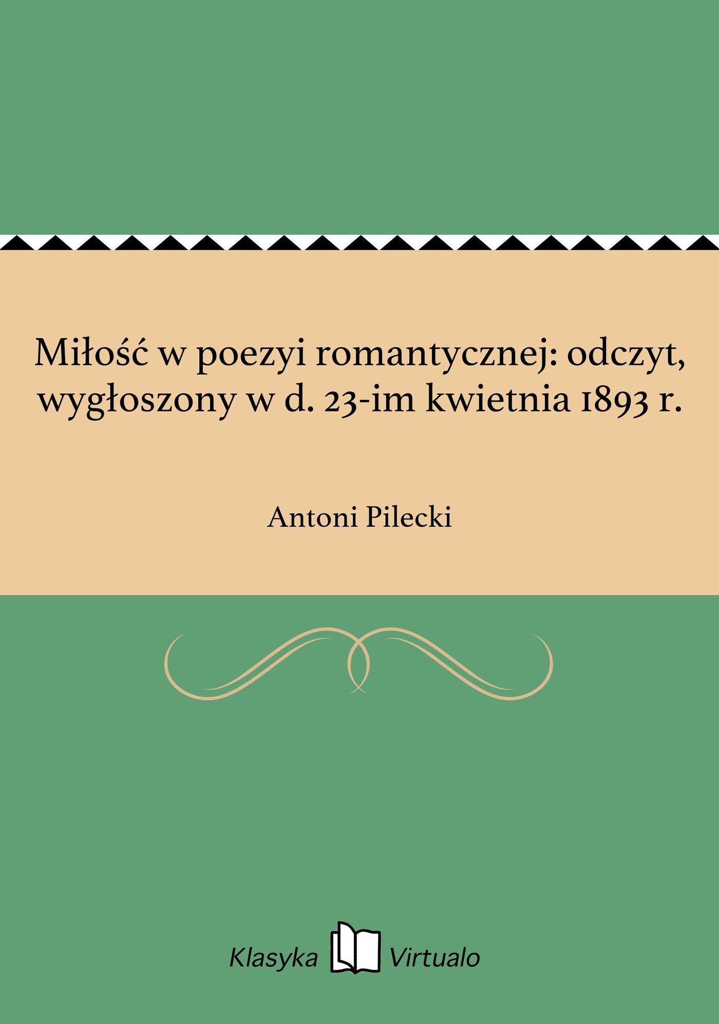 Miłość w poezyi romantycznej: odczyt, wygłoszony w d. 23-im kwietnia 1893 r. - Ebook (Książka EPUB) do pobrania w formacie EPUB