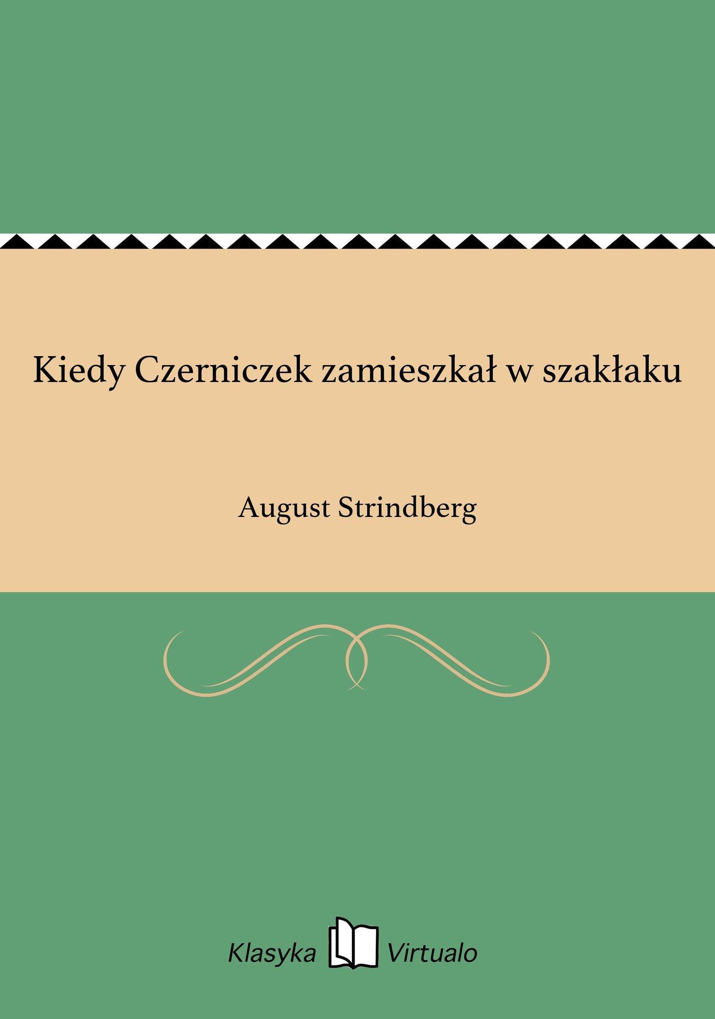 Kiedy Czerniczek zamieszkał w szakłaku - Ebook (Książka EPUB) do pobrania w formacie EPUB