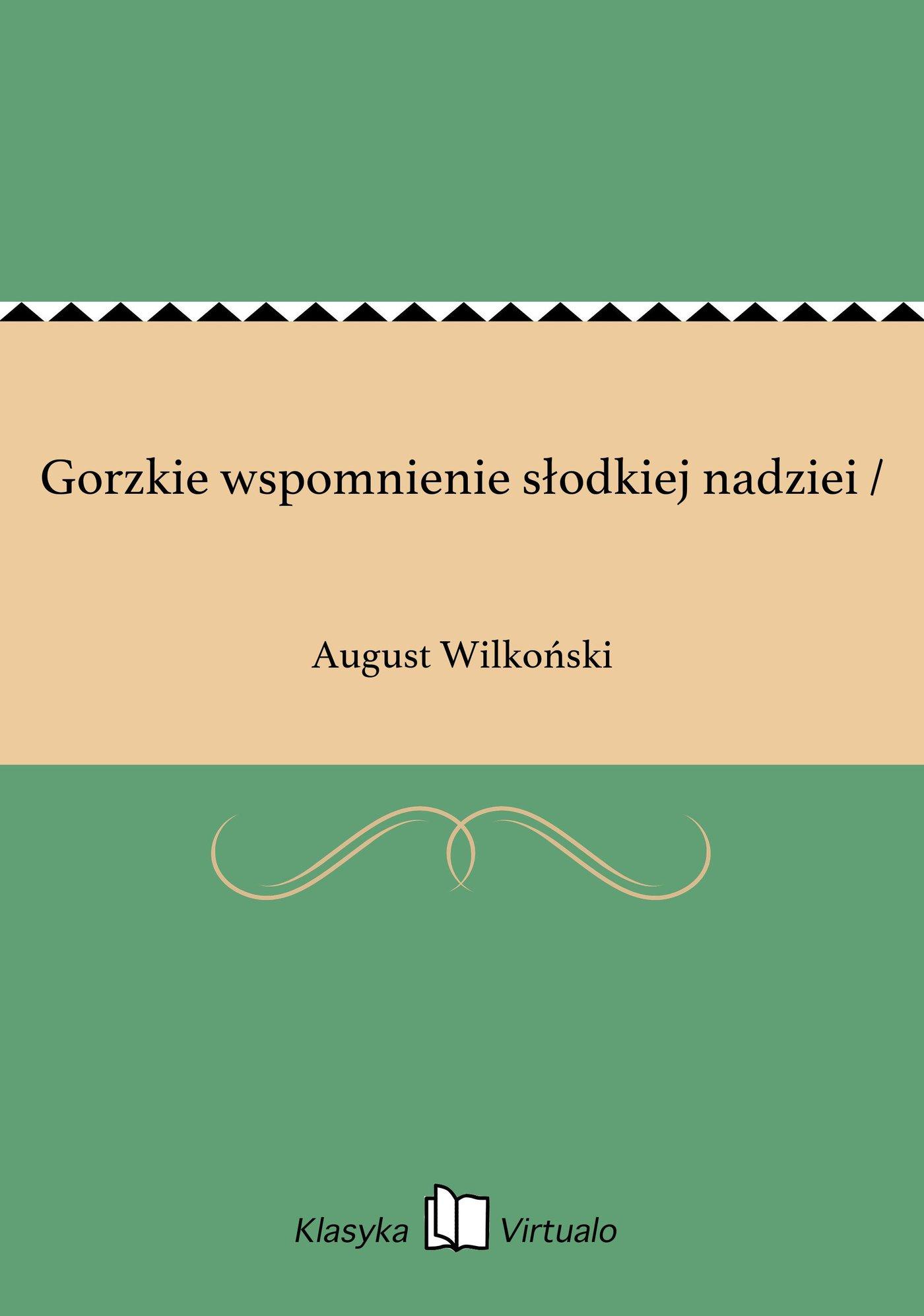 Gorzkie wspomnienie słodkiej nadziei / - Ebook (Książka EPUB) do pobrania w formacie EPUB