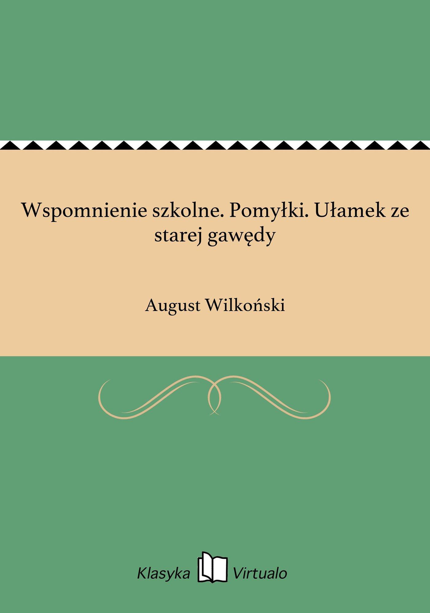 Wspomnienie szkolne. Pomyłki. Ułamek ze starej gawędy - Ebook (Książka EPUB) do pobrania w formacie EPUB