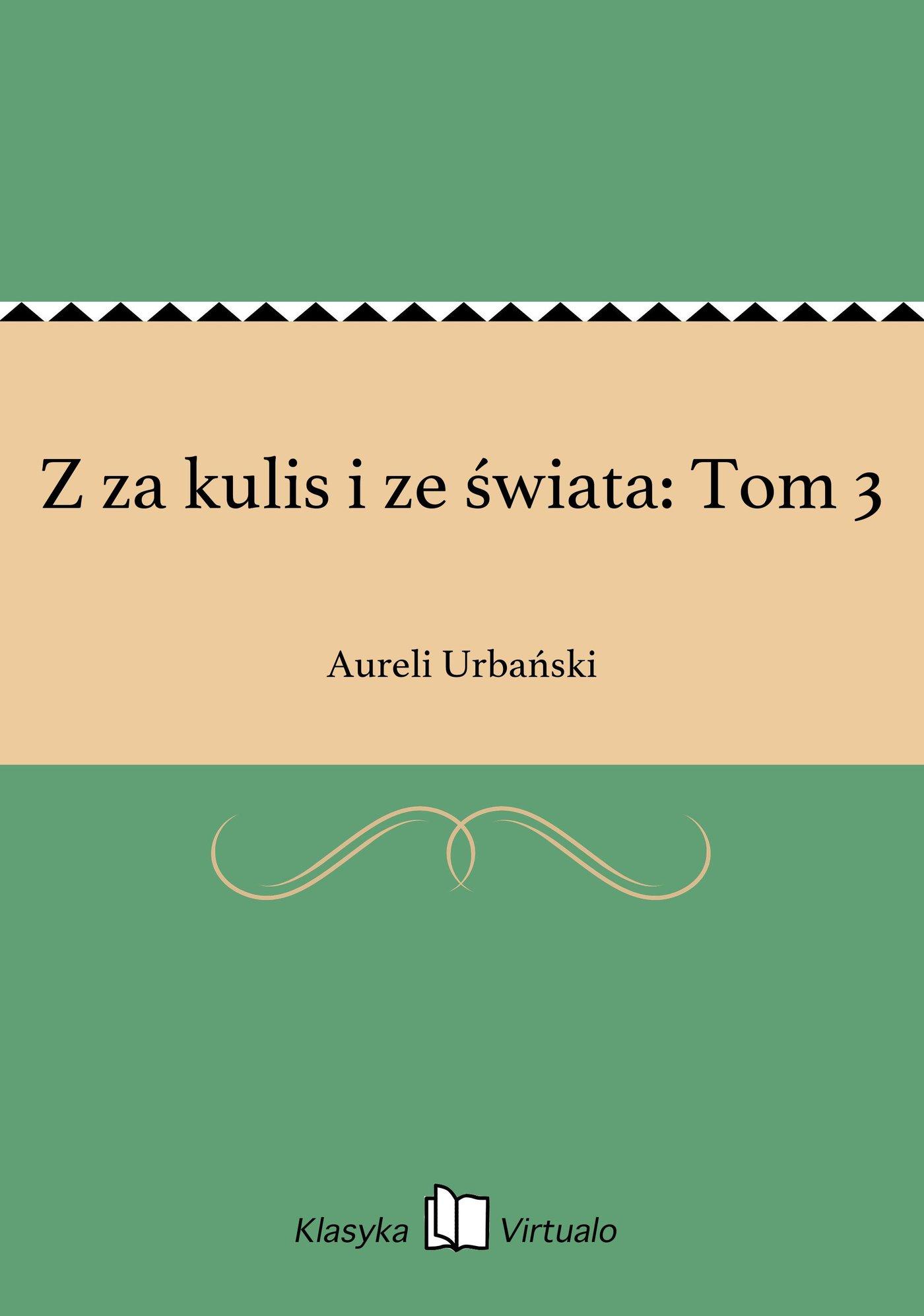 Z za kulis i ze świata: Tom 3 - Ebook (Książka EPUB) do pobrania w formacie EPUB