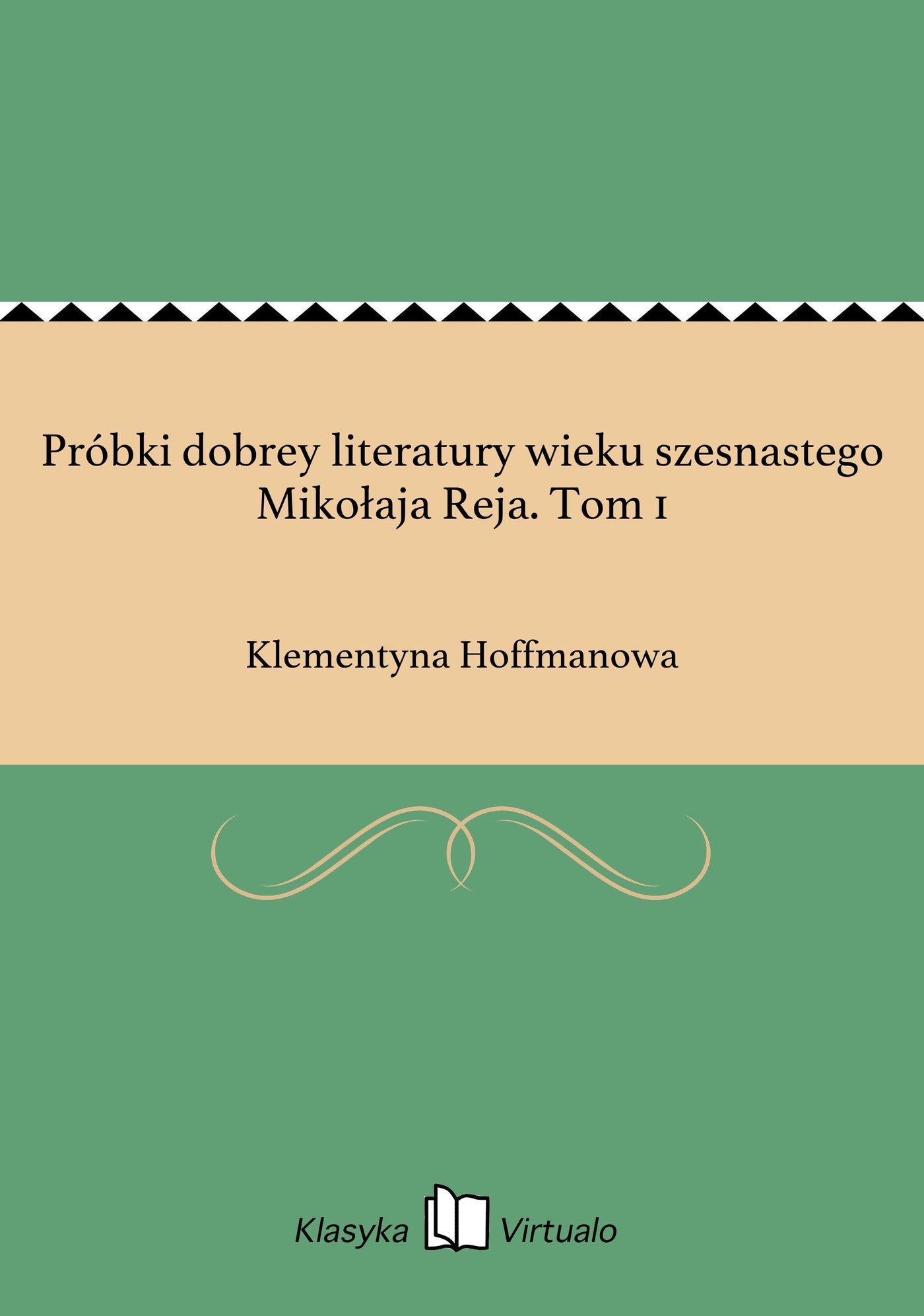 Próbki dobrey literatury wieku szesnastego Mikołaja Reja. Tom 1 - Ebook (Książka EPUB) do pobrania w formacie EPUB