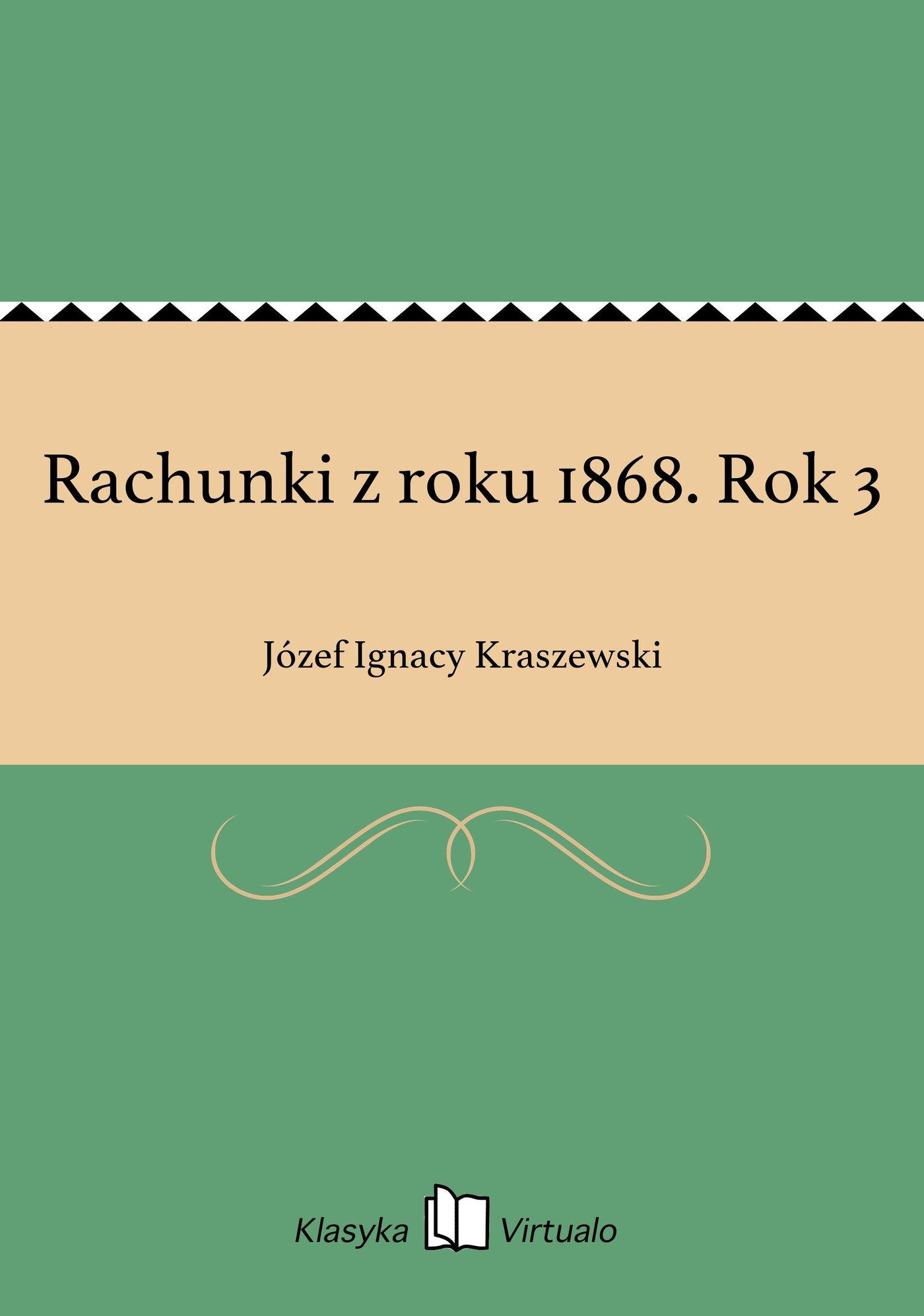 Rachunki z roku 1868. Rok 3 - Ebook (Książka EPUB) do pobrania w formacie EPUB