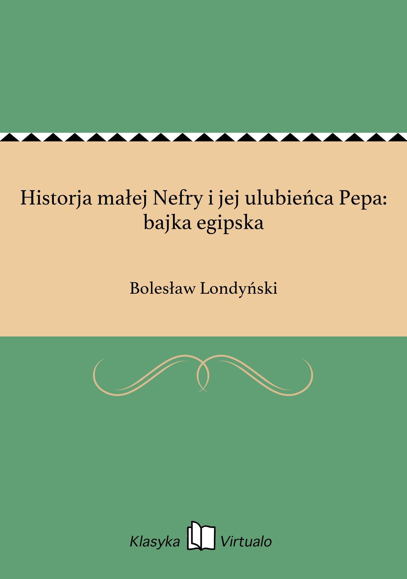 Historja małej Nefry i jej ulubieńca Pepa: bajka egipska - Ebook (Książka EPUB) do pobrania w formacie EPUB