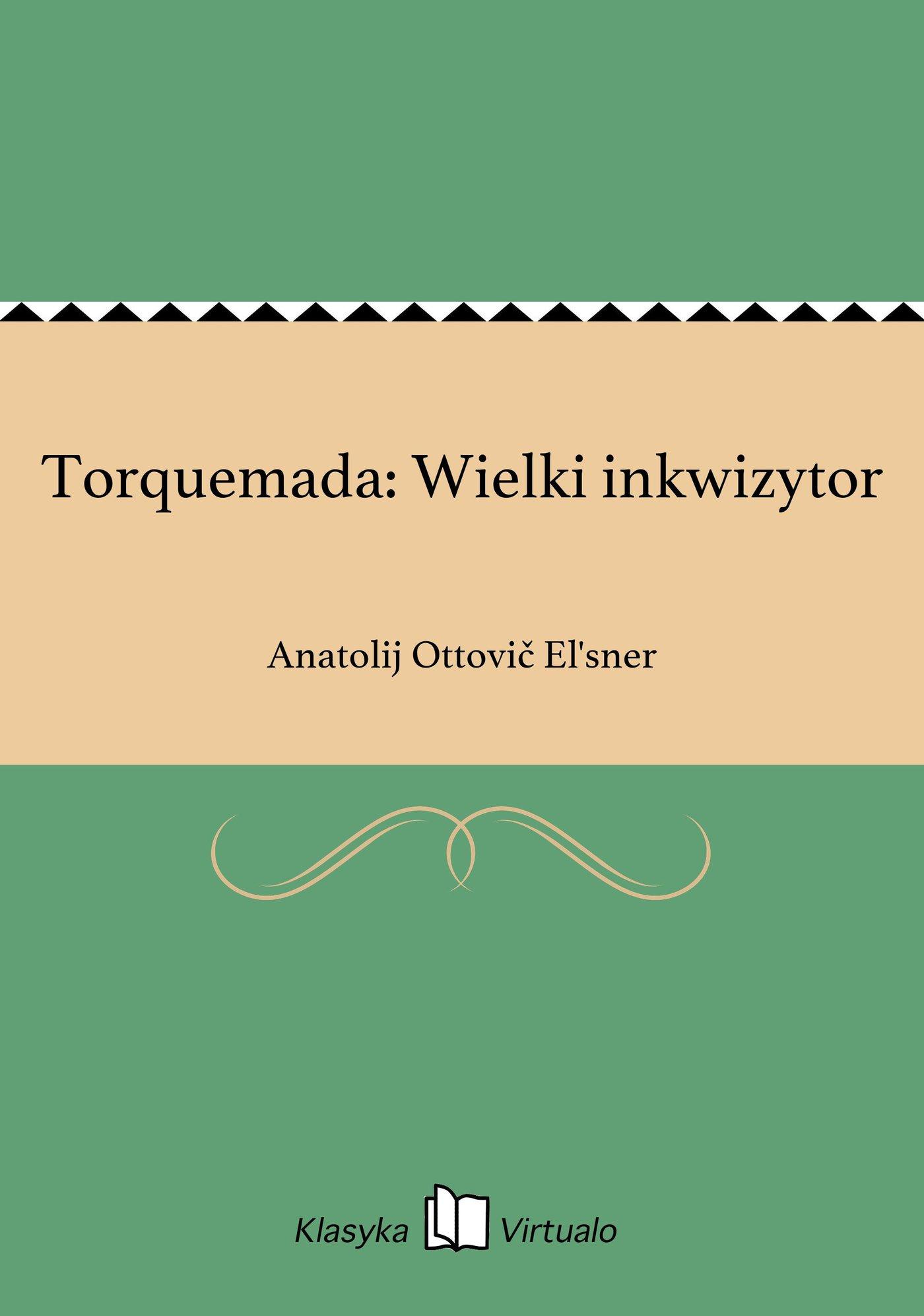Torquemada: Wielki inkwizytor - Ebook (Książka EPUB) do pobrania w formacie EPUB