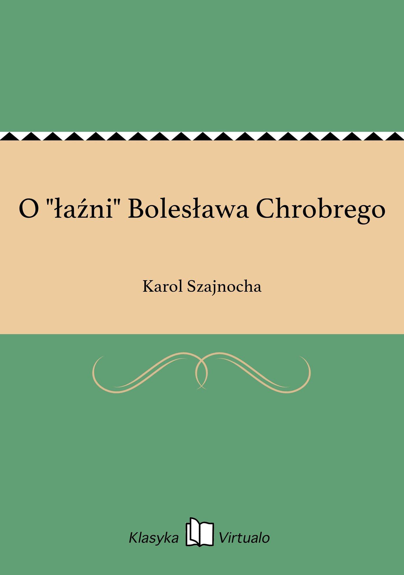 """O """"łaźni"""" Bolesława Chrobrego - Ebook (Książka EPUB) do pobrania w formacie EPUB"""