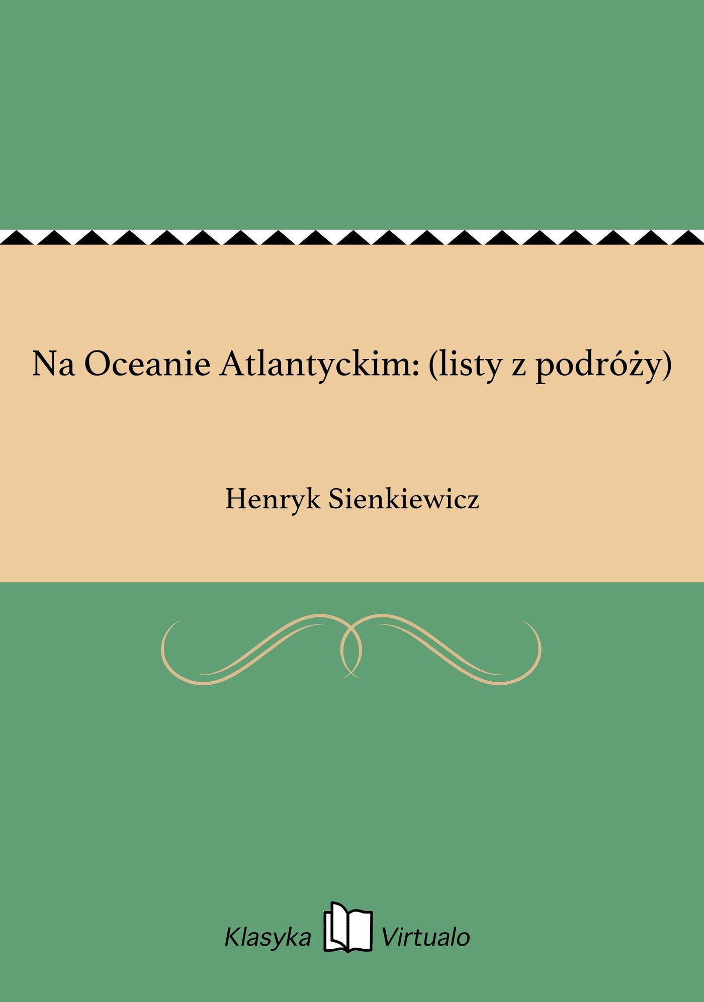 Na Oceanie Atlantyckim: (listy z podróży) - Ebook (Książka EPUB) do pobrania w formacie EPUB