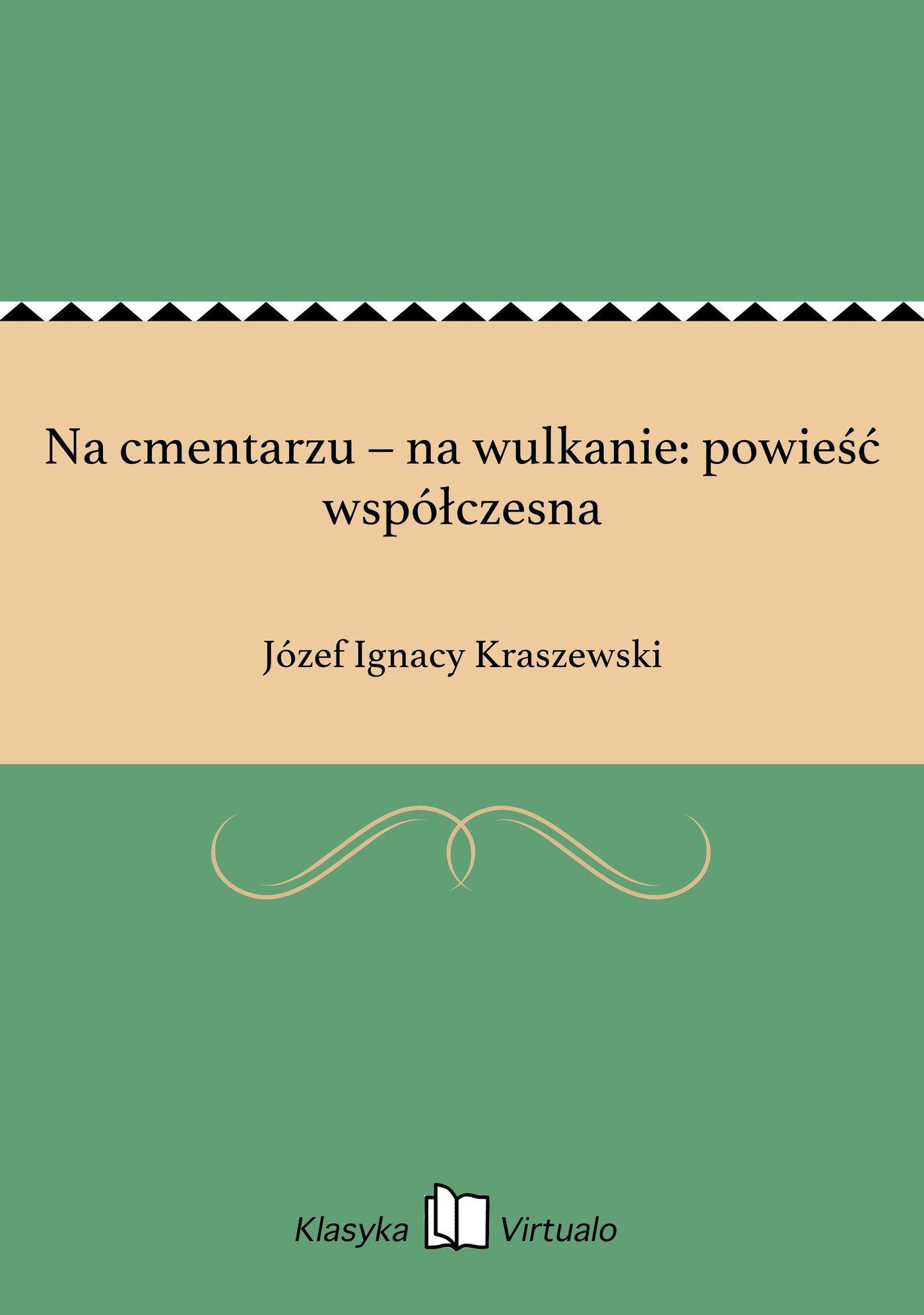 Na cmentarzu – na wulkanie: powieść współczesna - Ebook (Książka EPUB) do pobrania w formacie EPUB