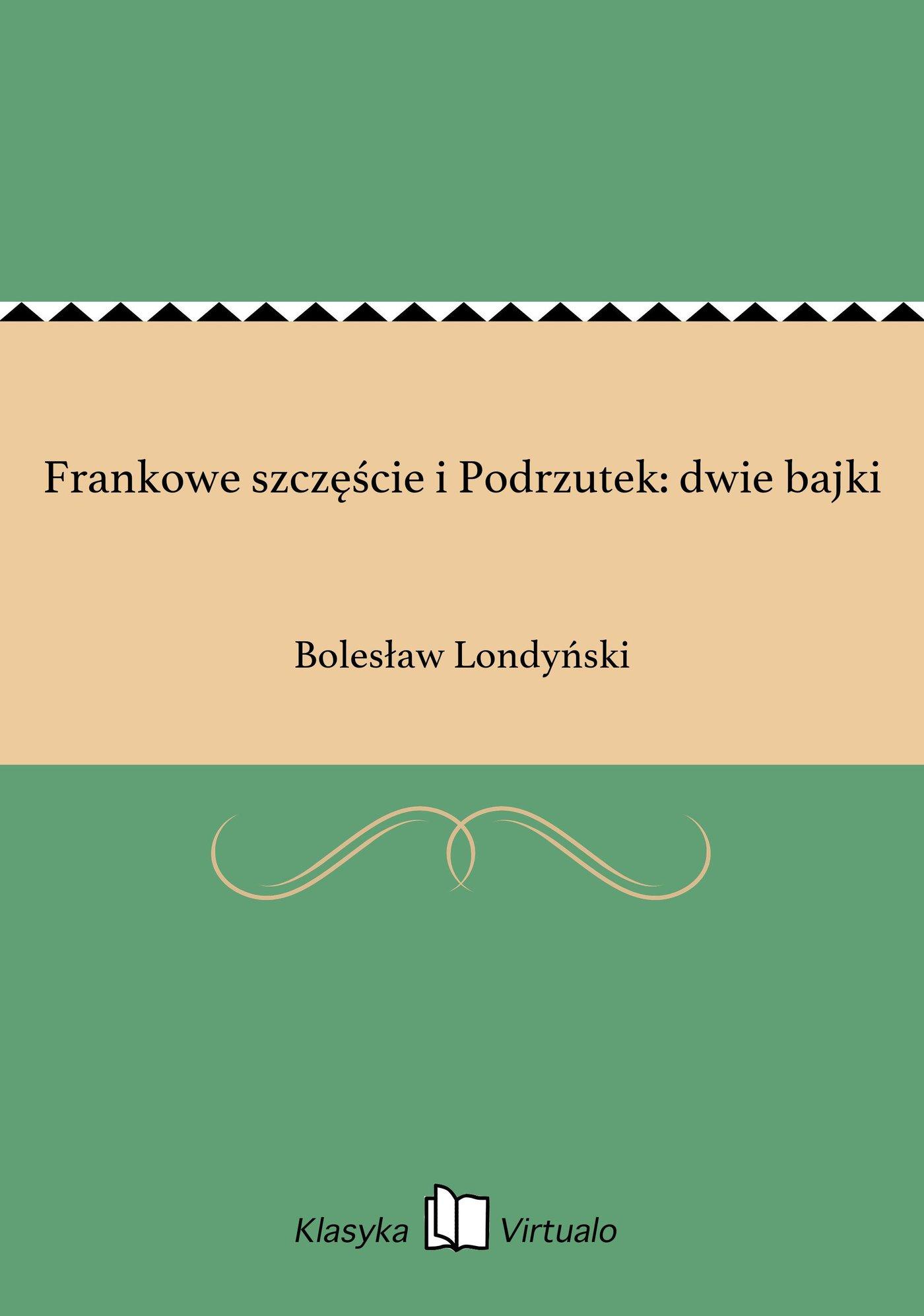 Frankowe szczęście i Podrzutek: dwie bajki - Ebook (Książka EPUB) do pobrania w formacie EPUB