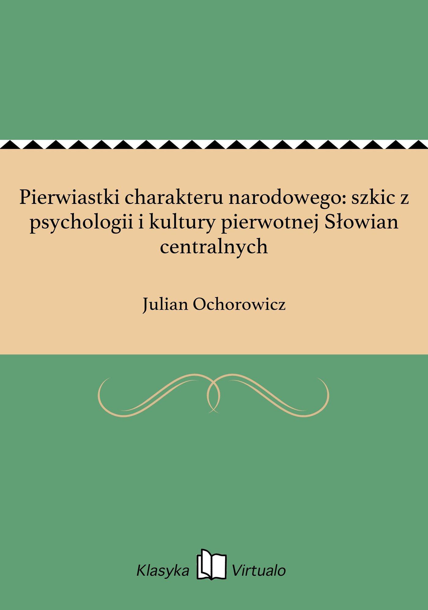 Pierwiastki charakteru narodowego: szkic z psychologii i kultury pierwotnej Słowian centralnych - Ebook (Książka EPUB) do pobrania w formacie EPUB