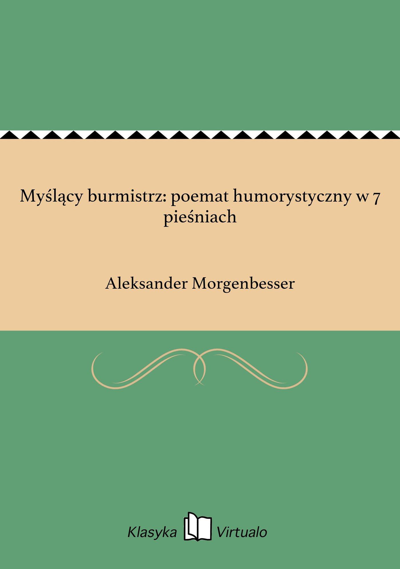 Myślący burmistrz: poemat humorystyczny w 7 pieśniach - Ebook (Książka EPUB) do pobrania w formacie EPUB