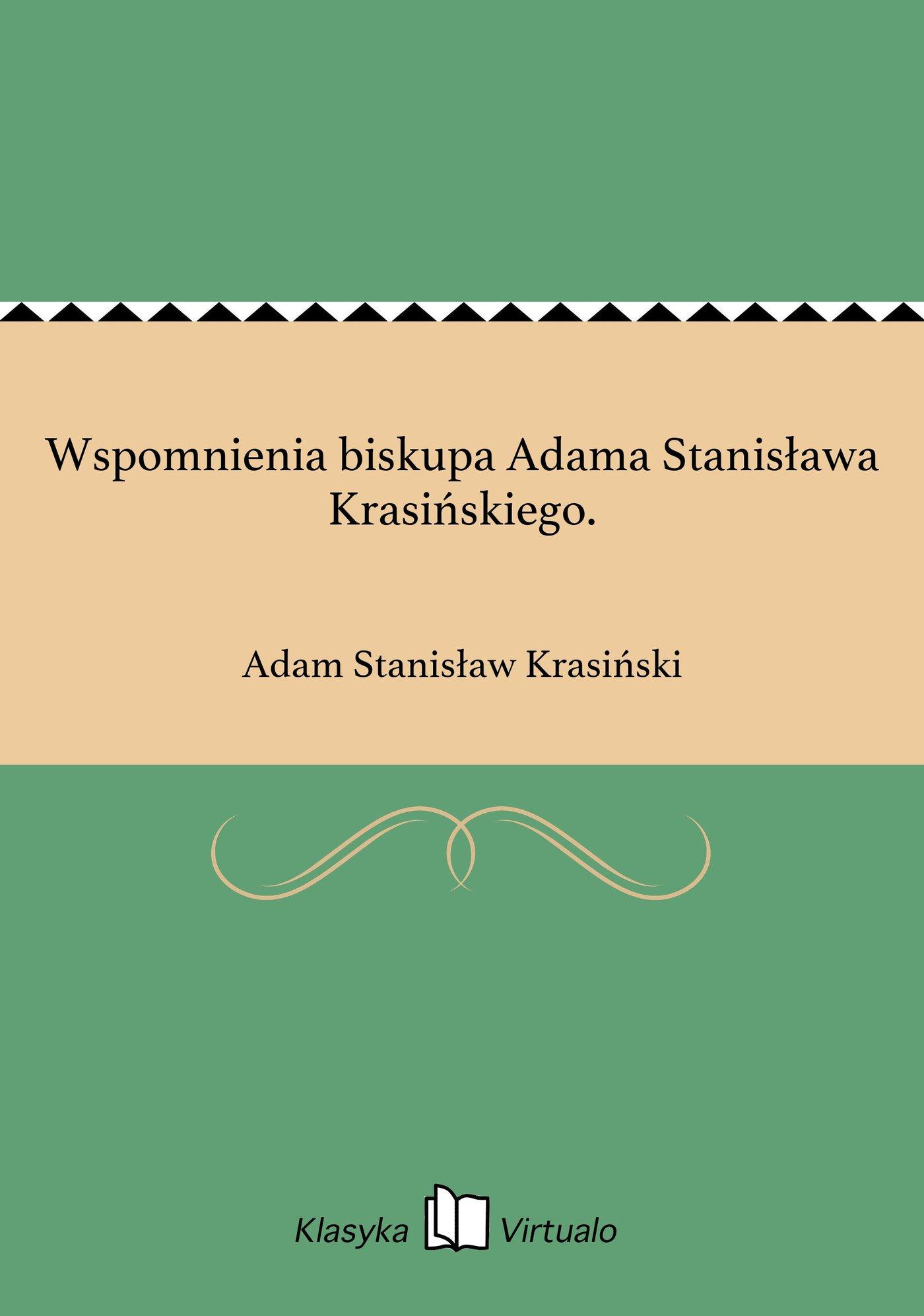 Wspomnienia biskupa Adama Stanisława Krasińskiego. - Ebook (Książka EPUB) do pobrania w formacie EPUB
