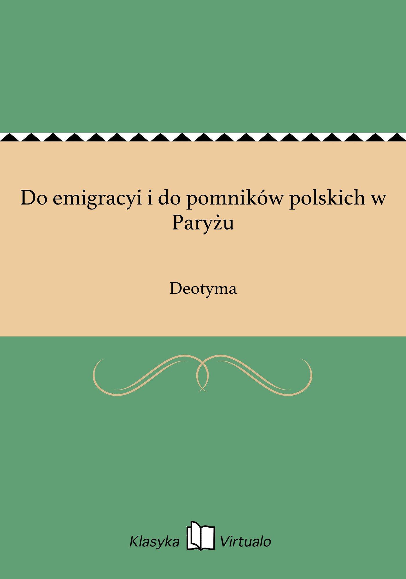 Do emigracyi i do pomników polskich w Paryżu - Ebook (Książka EPUB) do pobrania w formacie EPUB