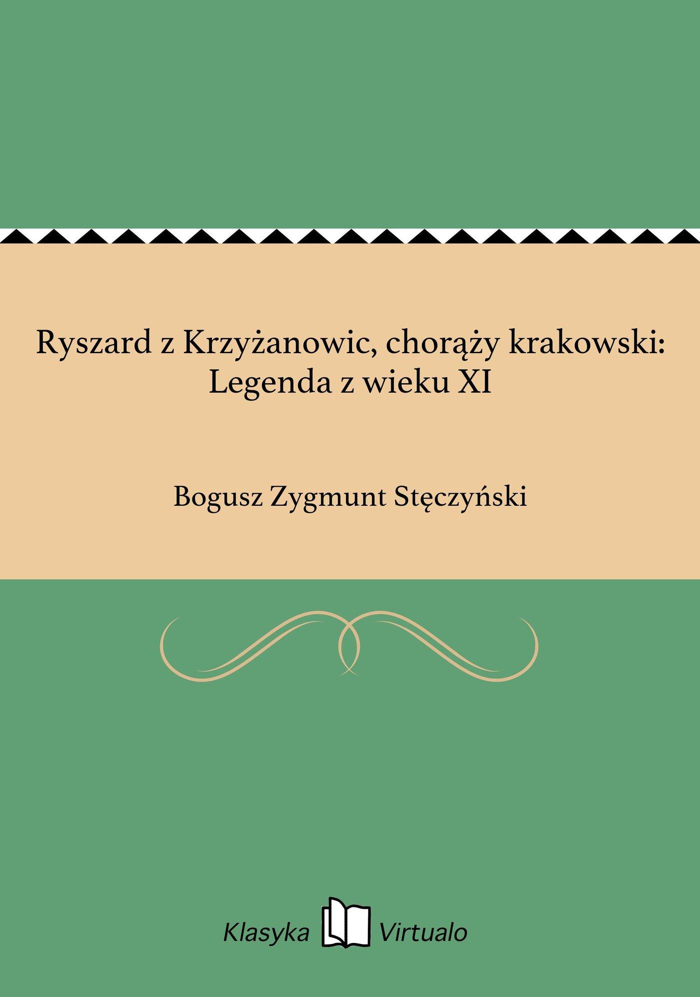Ryszard z Krzyżanowic, chorąży krakowski: Legenda z wieku XI - Ebook (Książka EPUB) do pobrania w formacie EPUB