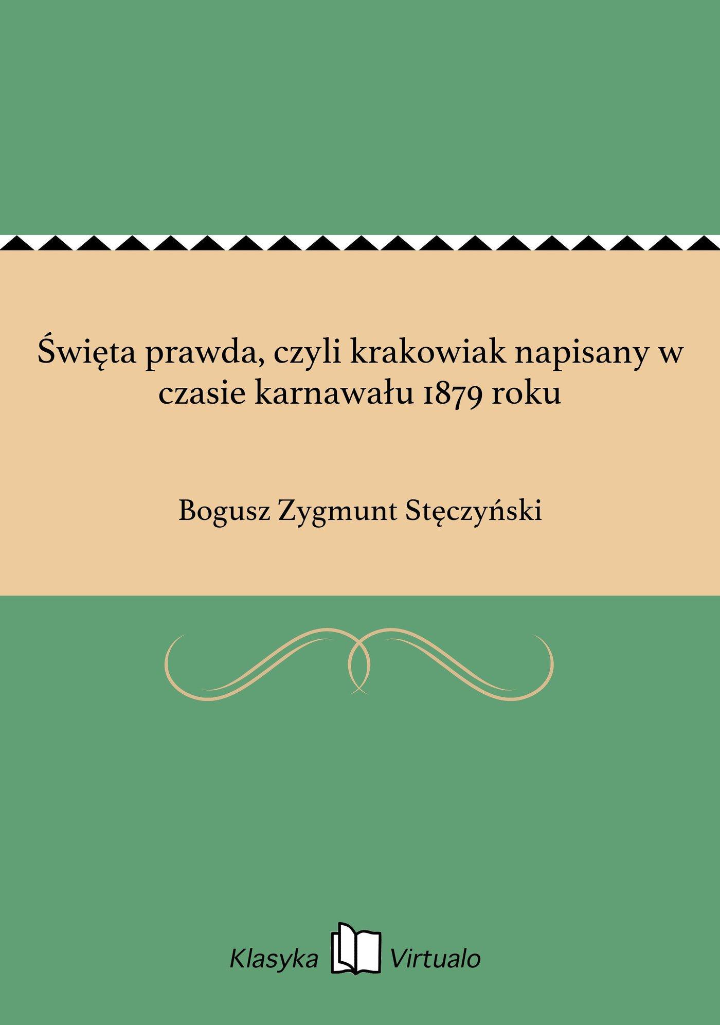 Święta prawda, czyli krakowiak napisany w czasie karnawału 1879 roku - Ebook (Książka EPUB) do pobrania w formacie EPUB