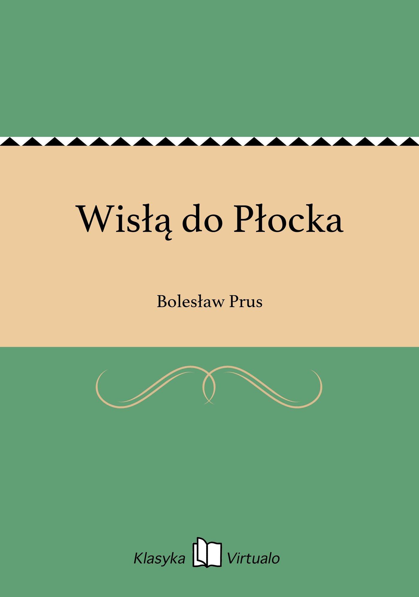 Wisłą do Płocka - Ebook (Książka EPUB) do pobrania w formacie EPUB