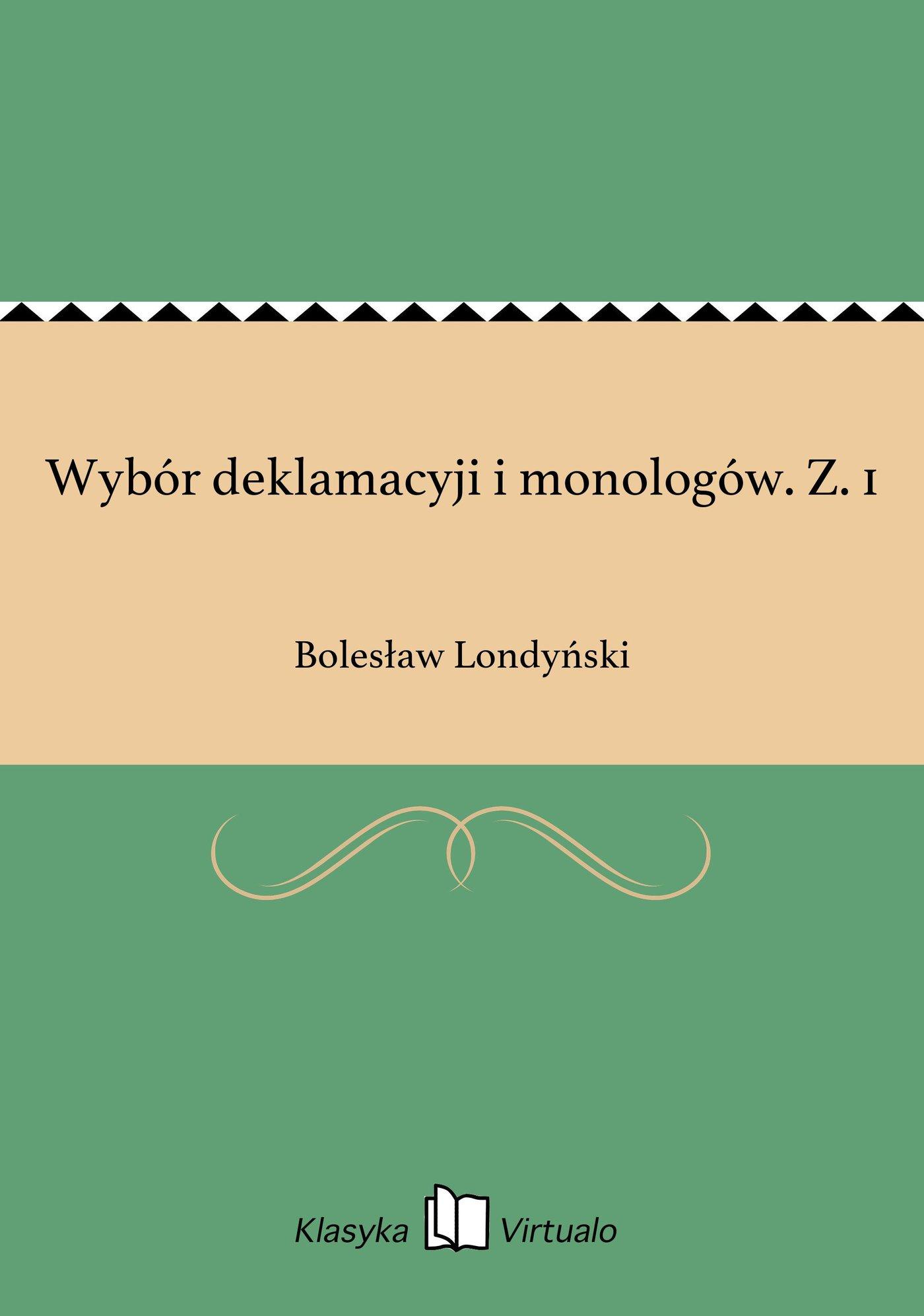 Wybór deklamacyji i monologów. Z. 1 - Ebook (Książka EPUB) do pobrania w formacie EPUB